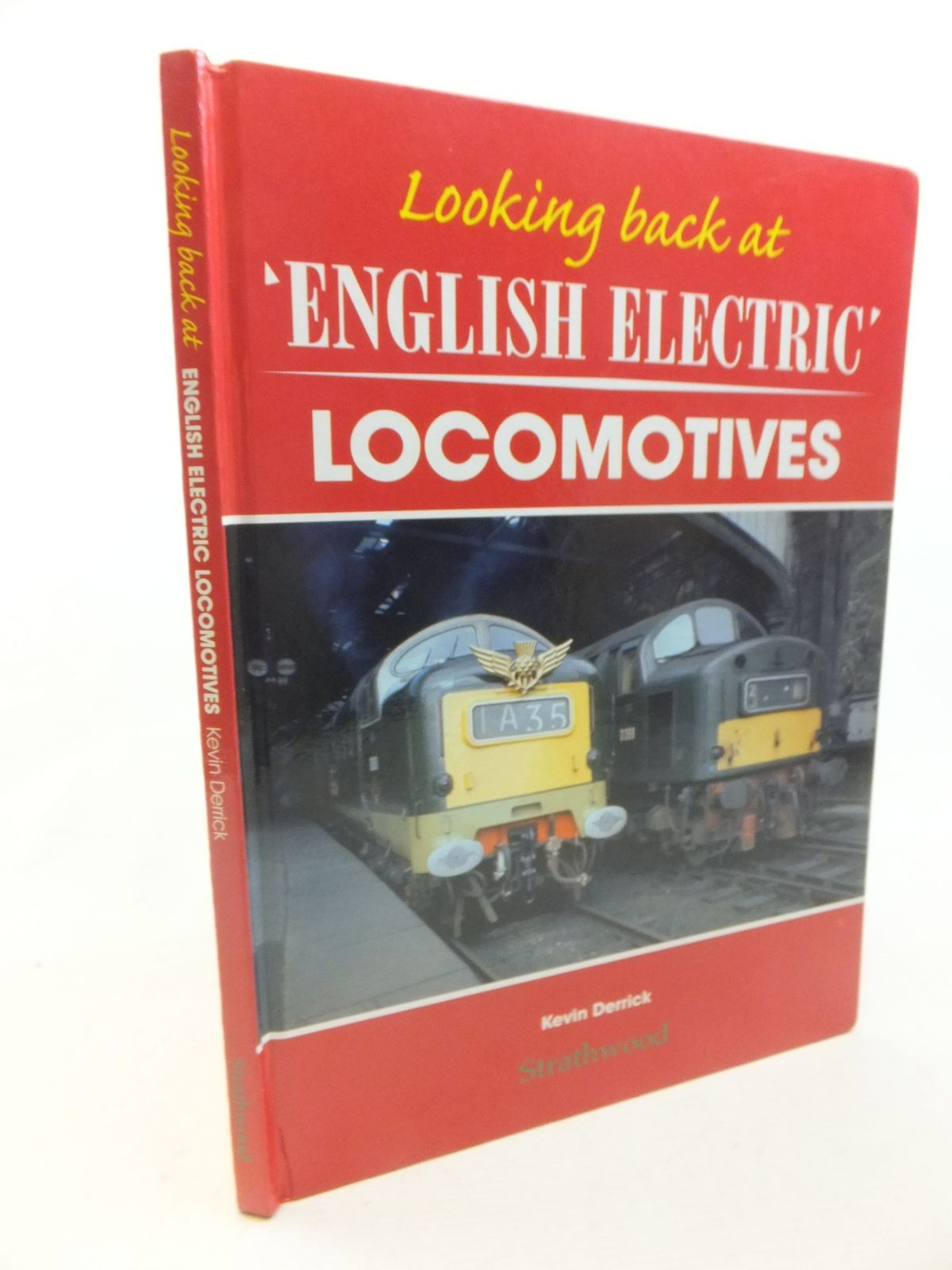 Photo of LOOKING BACK AT ENGLISH ELECTRIC LOCOMOTIVES written by Derrick, Kevin published by Strathwood Ltd (STOCK CODE: 2117847)  for sale by Stella & Rose's Books