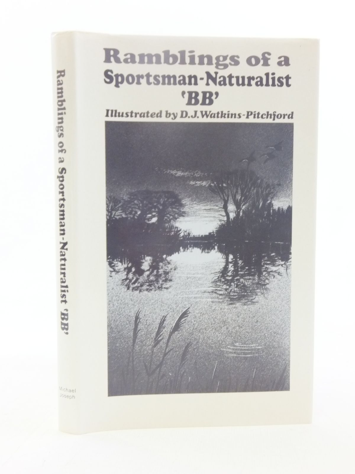 Photo of RAMBLINGS OF A SPORTSMAN-NATURALIST written by BB,  illustrated by BB,  published by Michael Joseph (STOCK CODE: 2118022)  for sale by Stella & Rose's Books