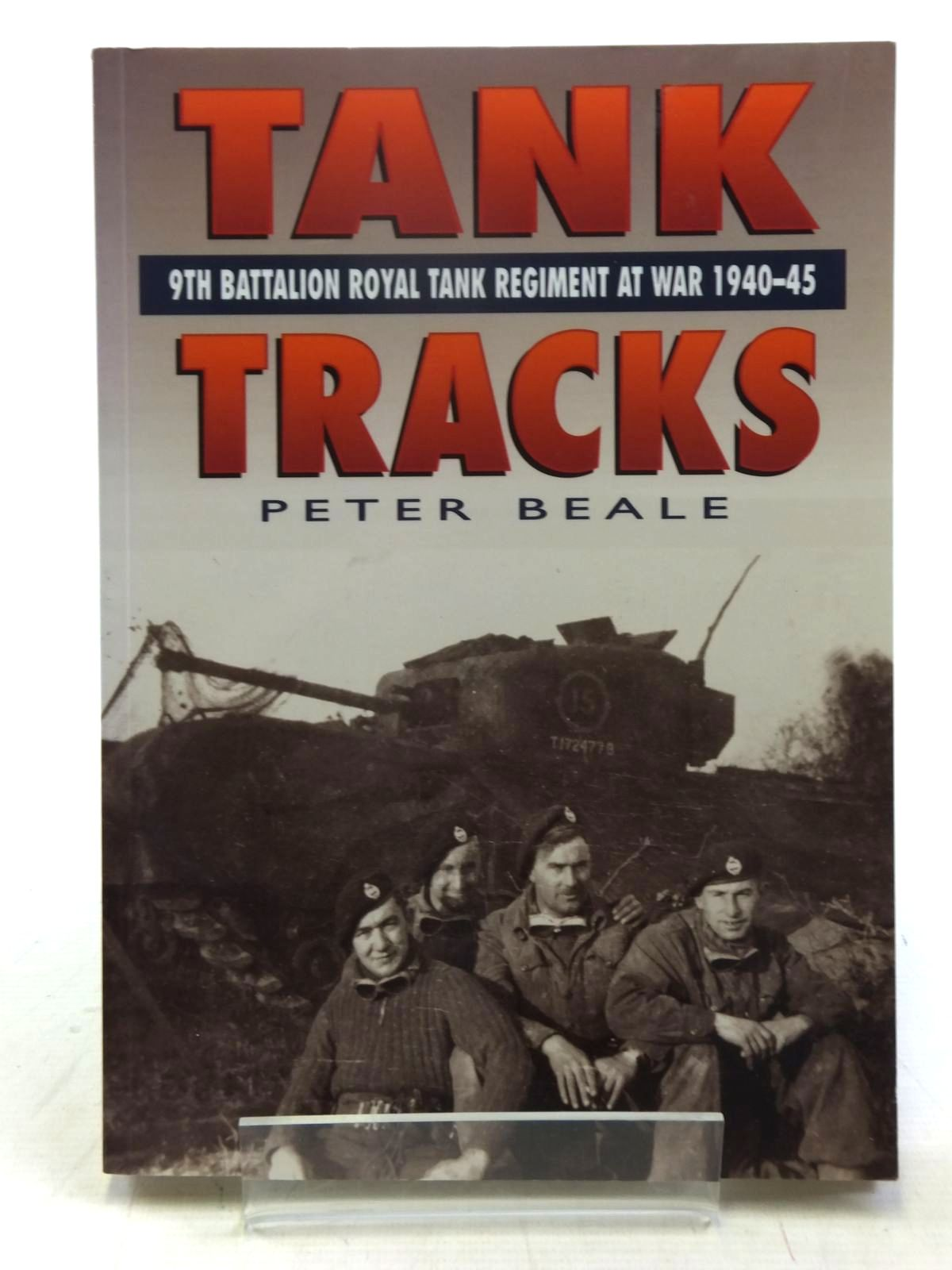 Photo of TANK TRACKS 9TH BATTALION ROYAL TANK REGIMENT AT WAR 1940-45 written by Beales, Peter published by Sutton Publishing (STOCK CODE: 2118222)  for sale by Stella & Rose's Books