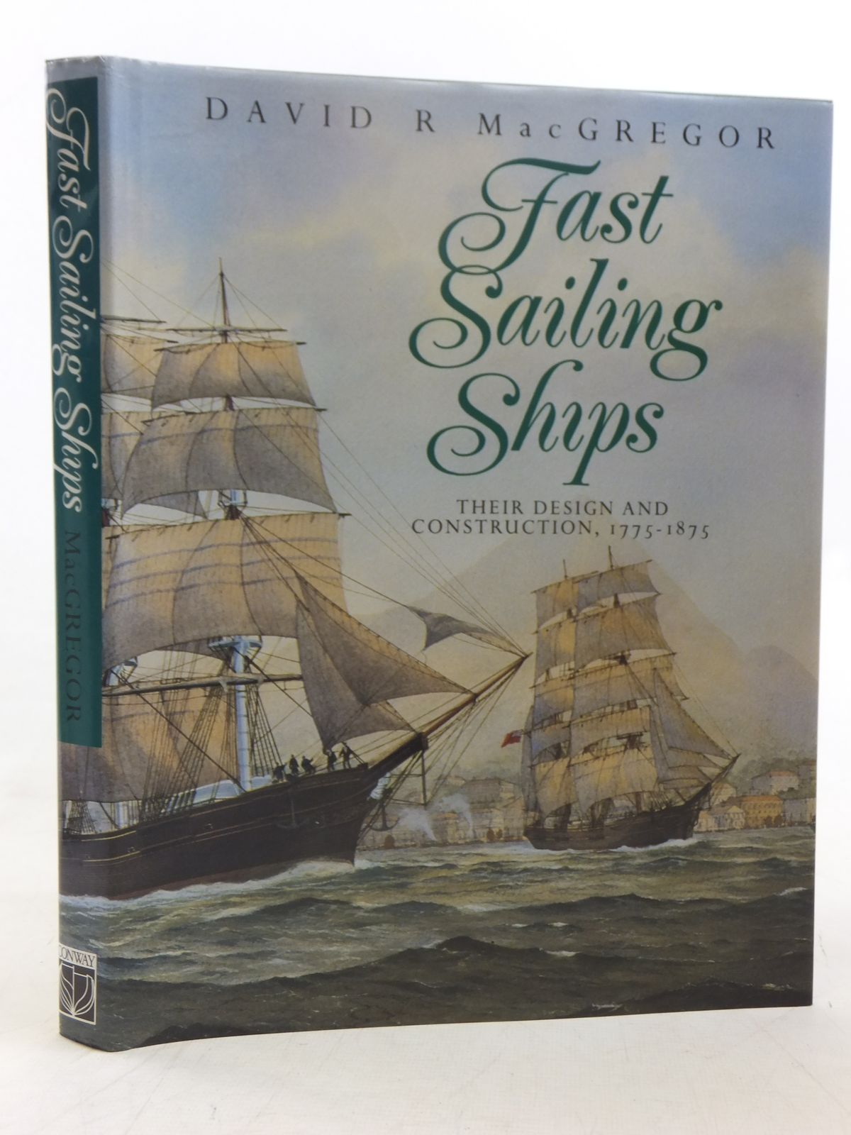 Photo of FAST SAILING SHIPS THEIR DESIGN AND CONSTRUCTION 1775-1875 written by MacGregor, David R. published by Conway Maritime Press (STOCK CODE: 2118224)  for sale by Stella & Rose's Books