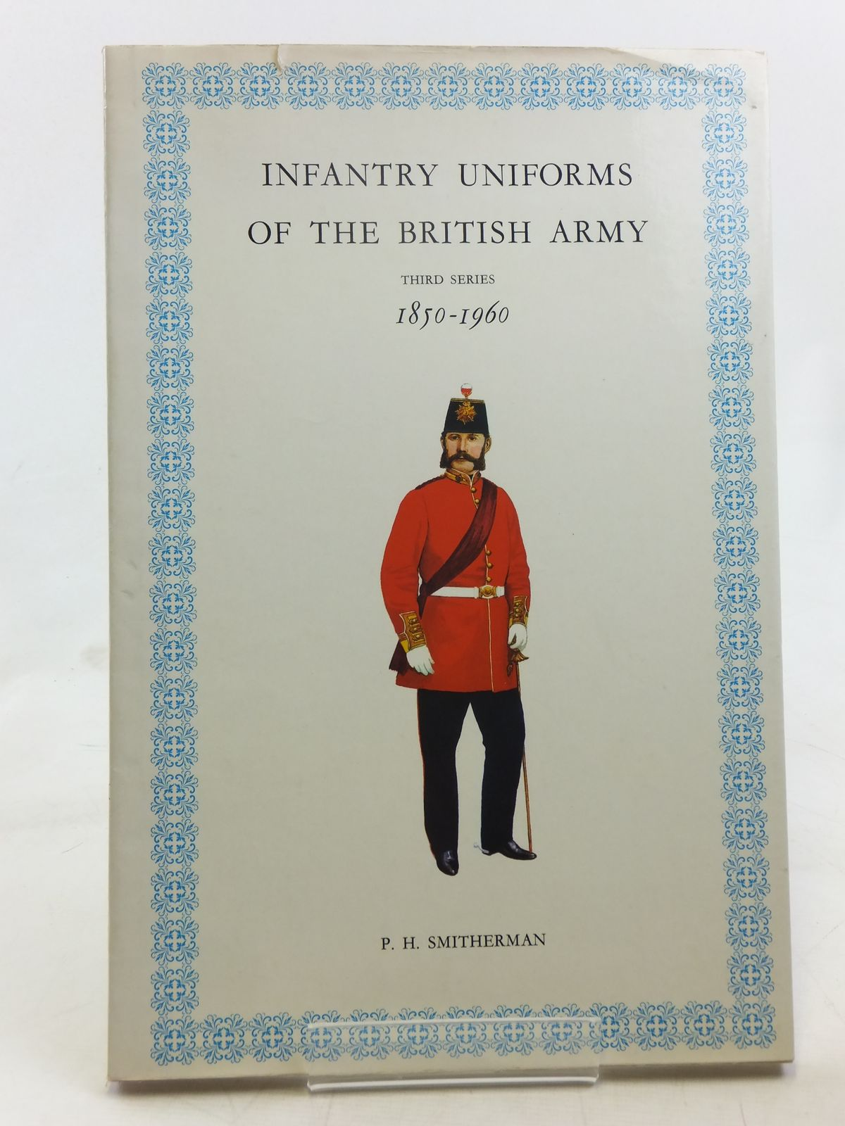 Photo of INFANTRY UNIFORMS OF THE BRITISH ARMY 1850-1960 written by Smitherman, P.H. illustrated by Smitherman, P.H. published by Hugh Evelyn (STOCK CODE: 2118232)  for sale by Stella & Rose's Books