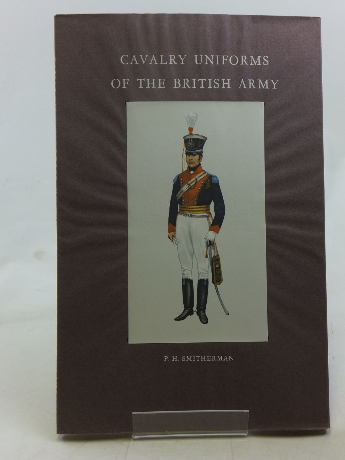 Photo of CAVALRY UNIFORMS OF THE BRITISH ARMY written by Smitherman, P.H. illustrated by Smitherman, P.H. published by Hugh Evelyn (STOCK CODE: 2118233)  for sale by Stella & Rose's Books
