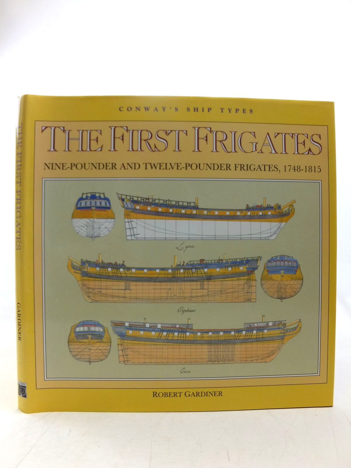 Photo of THE FIRST FRIGATES NINE-POUNDER AND TWELVE-POUNDER FRIGATES, 1748-1815 written by Gardiner, Robert published by Conway Maritime Press (STOCK CODE: 2118255)  for sale by Stella & Rose's Books