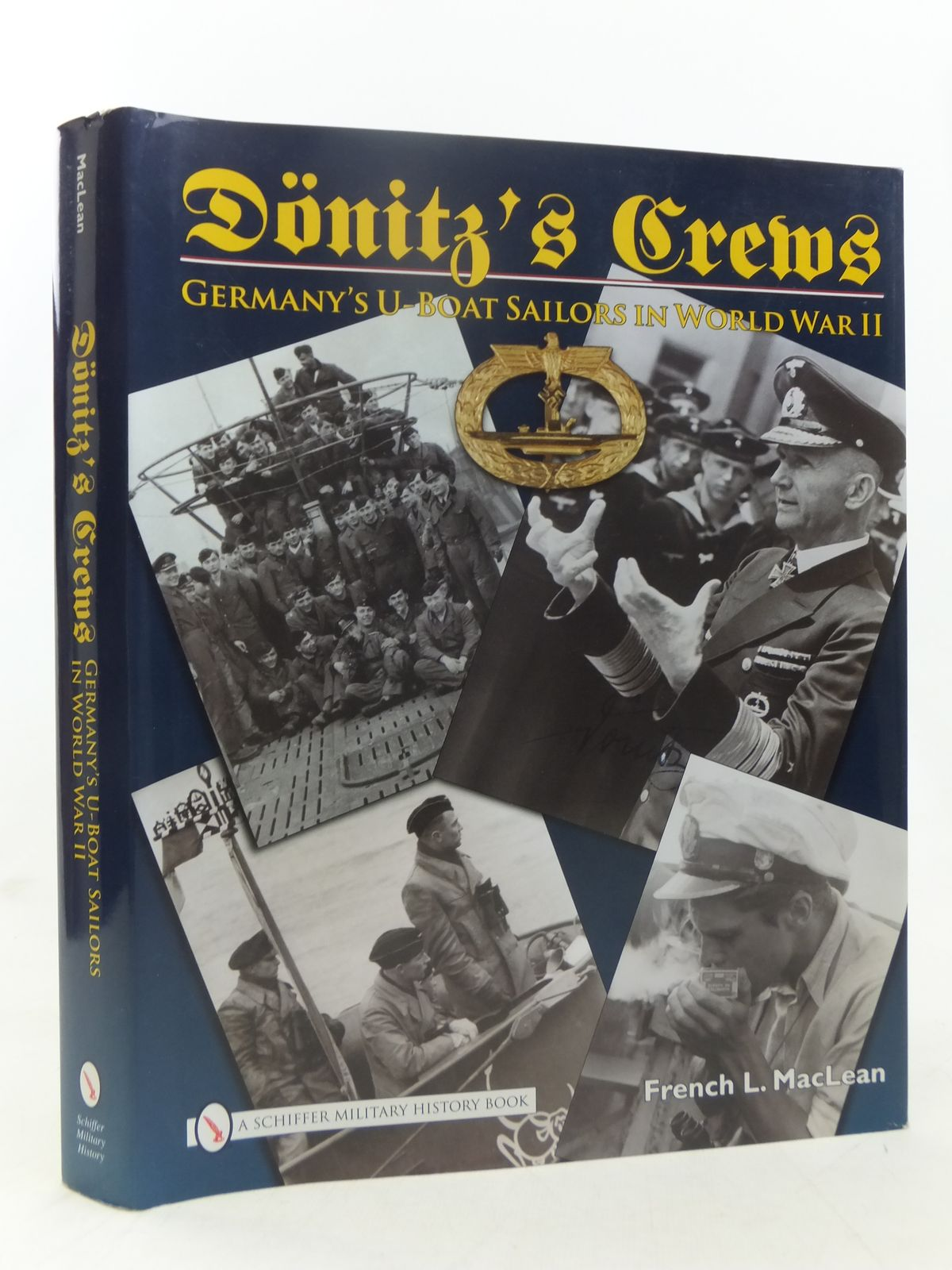 Photo of DONITZ'S CREWS GERMANY'S U-BOAT SAILORS IN WORLD WAR II written by MacLean, French L. published by Schiffer Military History (STOCK CODE: 2118265)  for sale by Stella & Rose's Books
