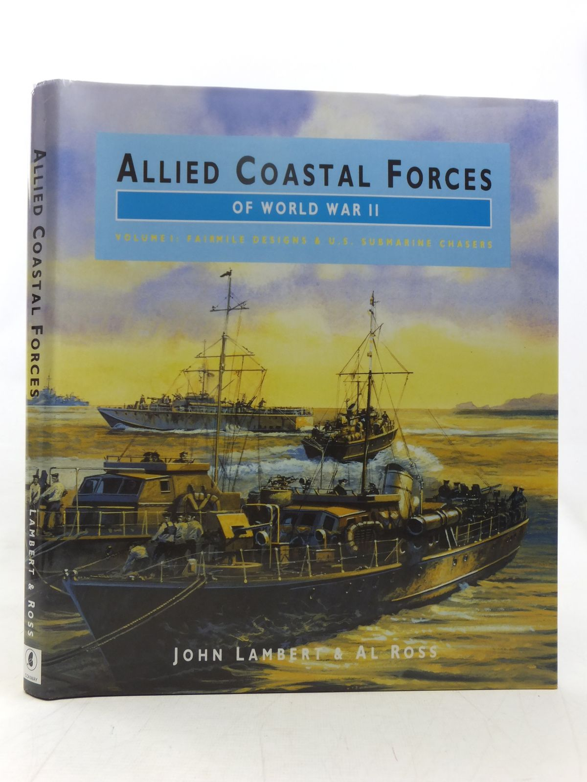 Photo of ALLIED COASTAL FORCES OF WORLD WAR II VOLUME 1: FAIRMILE DESIGNS AND US SUBMARINE CHASERS written by Lambert, John<br />Ross, Al published by Conway Maritime Press (STOCK CODE: 2118267)  for sale by Stella & Rose's Books