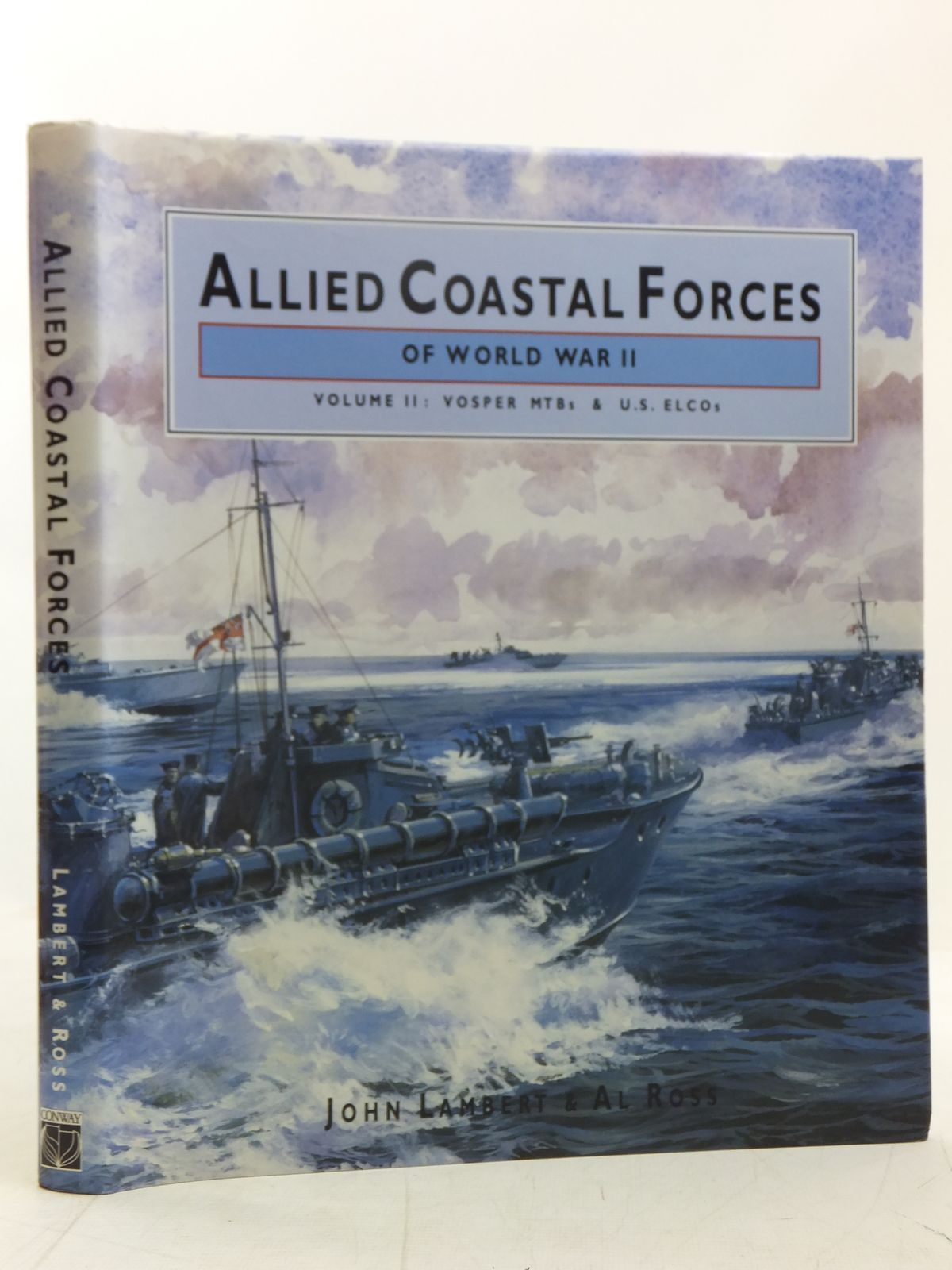 Photo of ALLIED COASTAL FORCES OF WORLD WAR II VOLUME II: VOSPER MTBS AND US ELCOS written by Lambert, John<br />Ross, Al published by Conway Maritime Press (STOCK CODE: 2118280)  for sale by Stella & Rose's Books