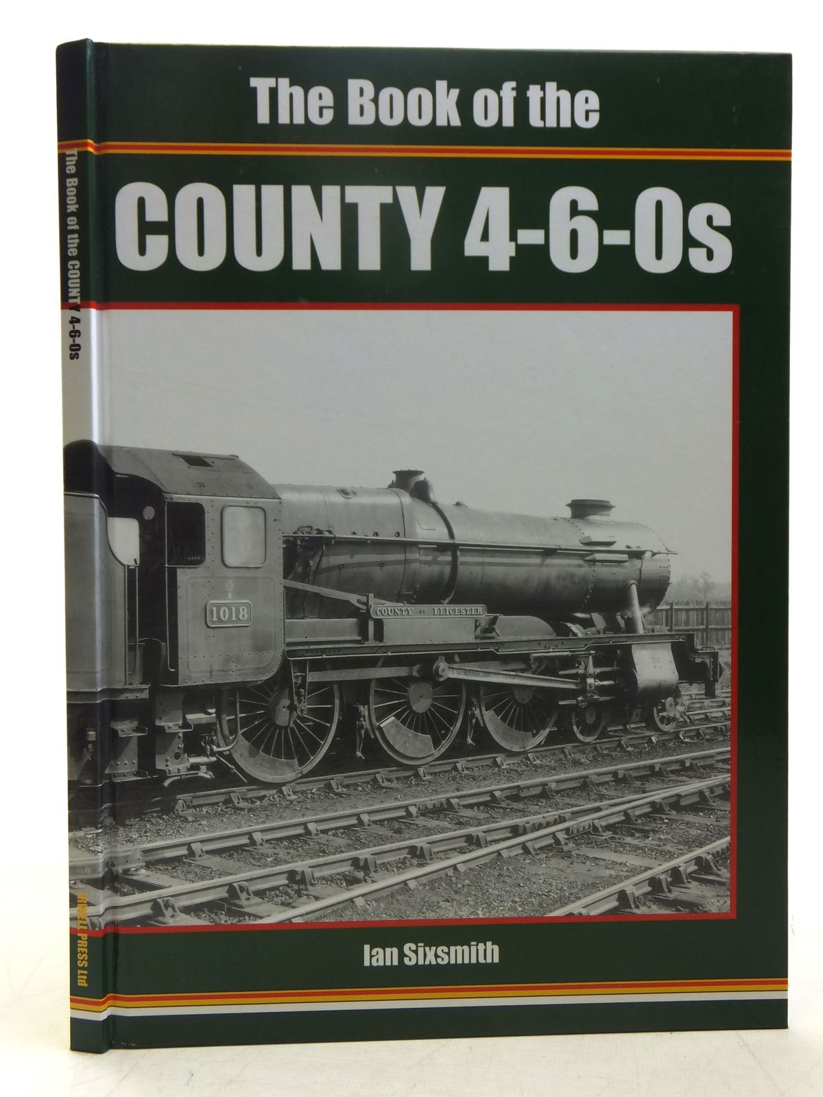 Photo of THE BOOK OF THE COUNTY 4-6-0S written by Sixsmith, Ian published by Irwell Press (STOCK CODE: 2118316)  for sale by Stella & Rose's Books