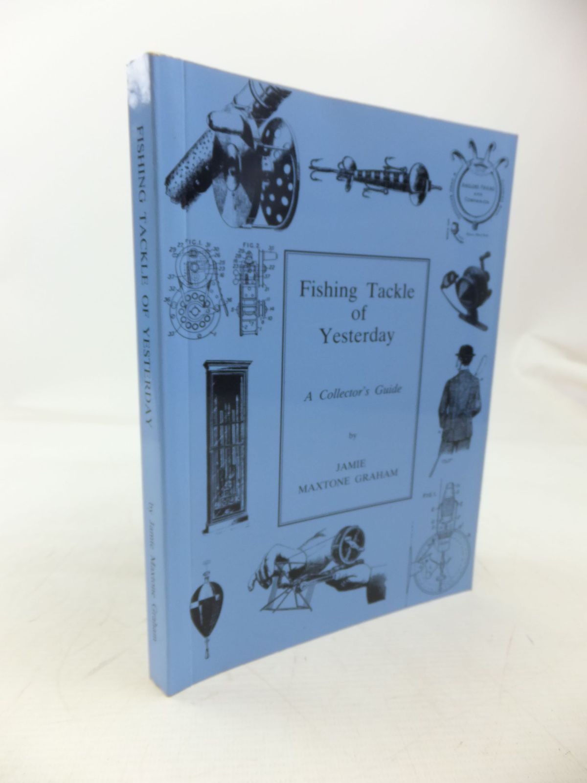 Photo of FISHING TACKLE OF YESTERDAY A COLLECTOR'S GUIDE written by Graham, Jamie Maxstone published by Jamie Maxtone Graham (STOCK CODE: 2118400)  for sale by Stella & Rose's Books