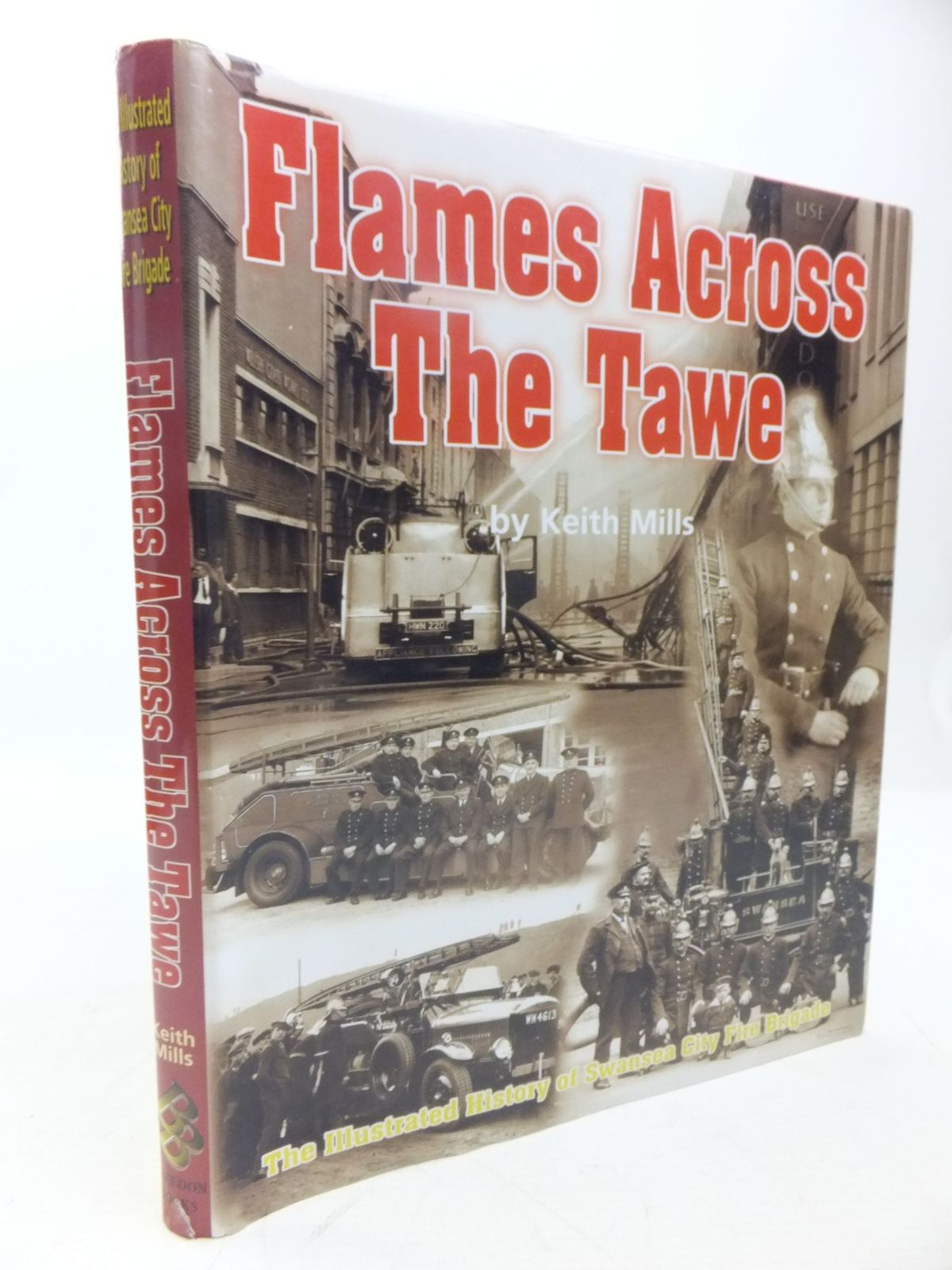 Photo of FLAMES ACROSS THE TAWE written by Mills, Keith published by Breedon Books Publishing Co. (STOCK CODE: 2118439)  for sale by Stella & Rose's Books