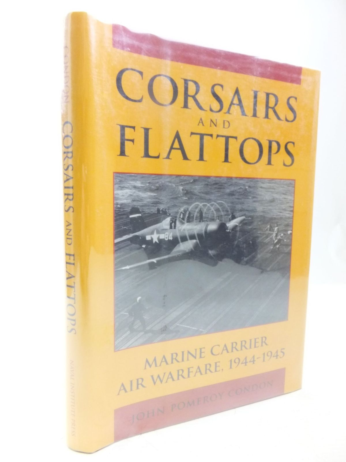 Photo of CORSAIRS AND FLATTOPS written by Condon, John Pomeroy published by Naval Institute Press (STOCK CODE: 2118445)  for sale by Stella & Rose's Books