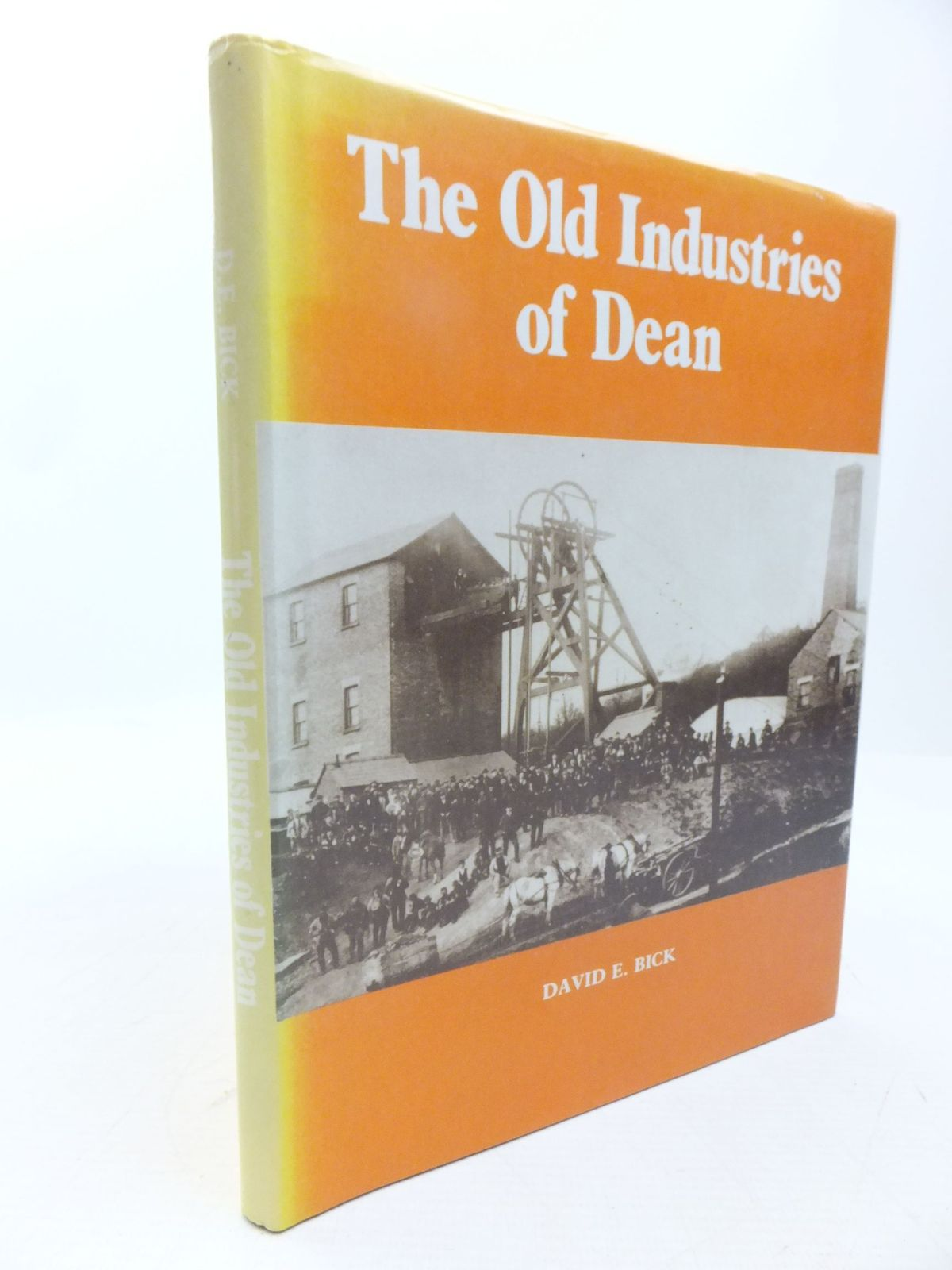 Photo of THE OLD INDUSTRIES OF DEAN written by Bick, David E. published by The Pound House (STOCK CODE: 2118492)  for sale by Stella & Rose's Books