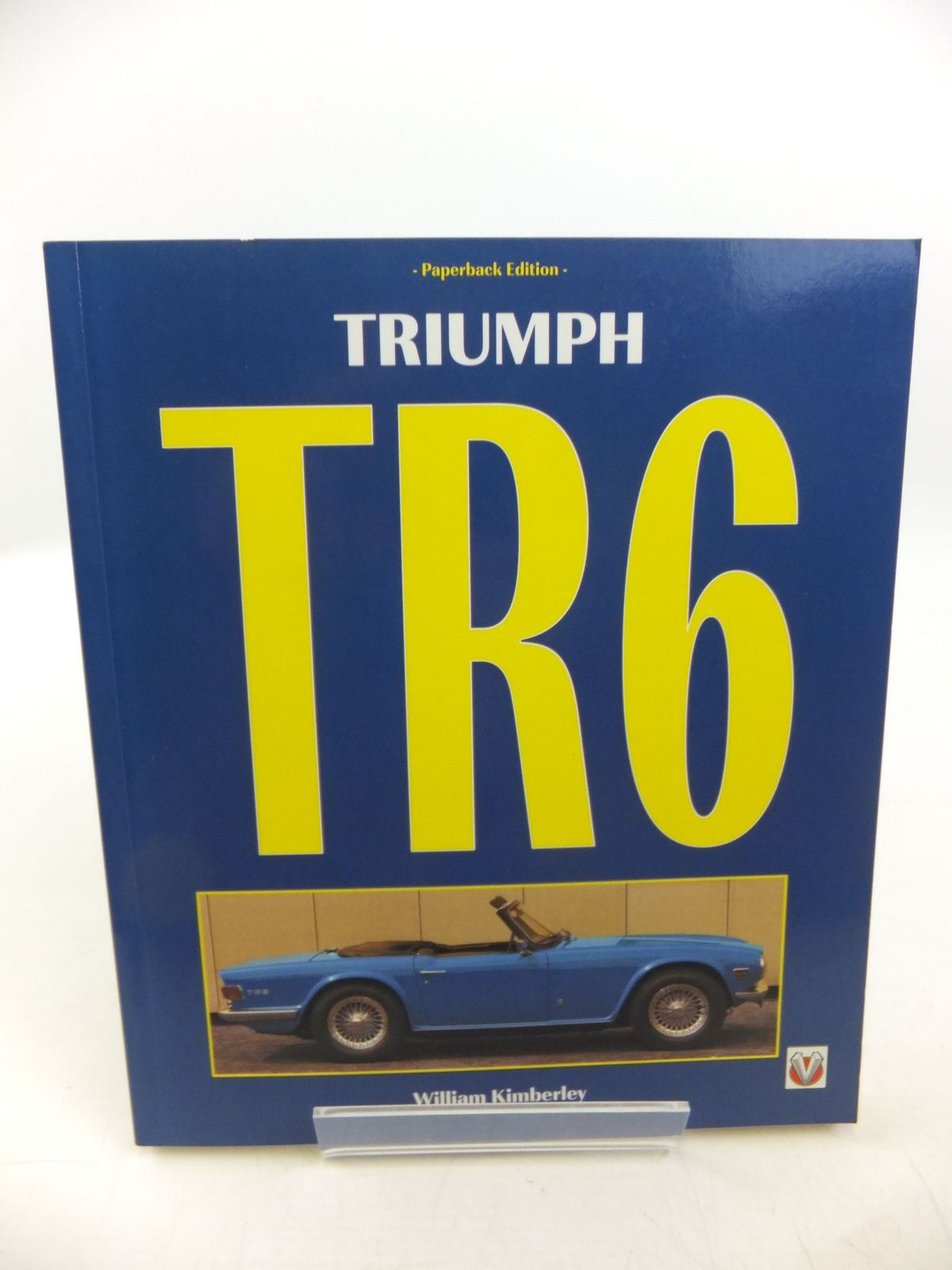 Photo of TRIUMPH TR6 written by Kimberley, William published by Veloce Publishing Plc. (STOCK CODE: 2118598)  for sale by Stella & Rose's Books