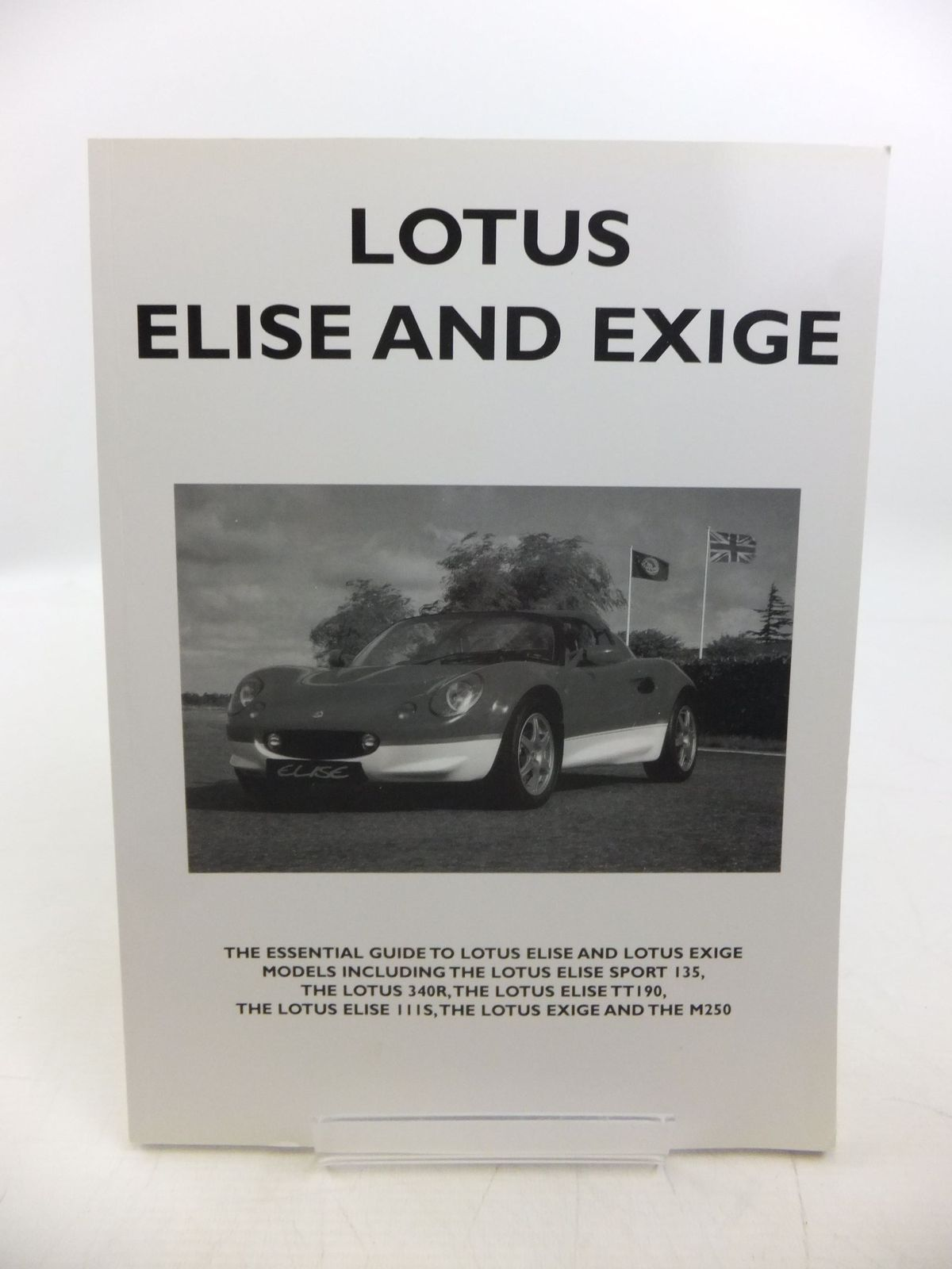 Photo of LOTUS ELISE AND EXIGE written by Pitt, Colin published by Unique Motor Books (STOCK CODE: 2118602)  for sale by Stella & Rose's Books