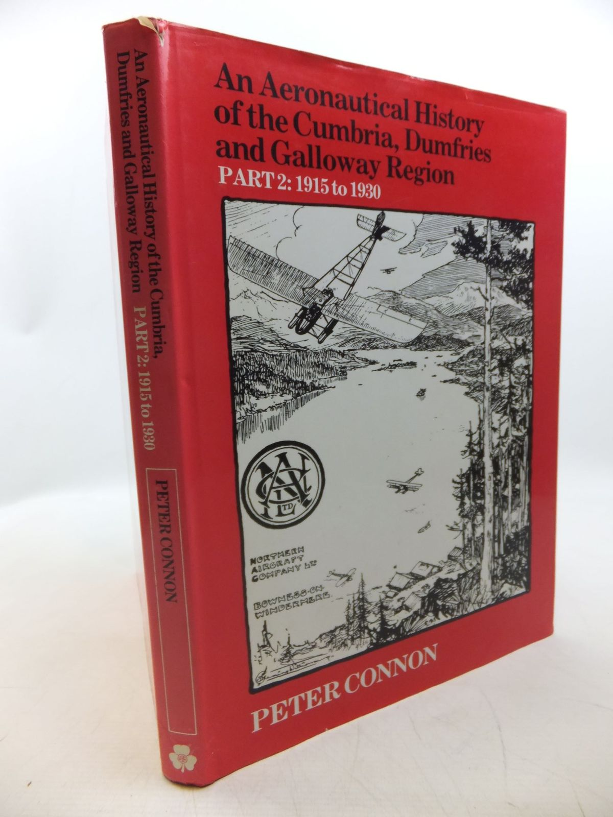 Photo of AN AERONAUTICAL HISTORY OF THE CUMBRIA, DUMFRIES AND GALLOWAY REGION PART 2 written by Connon, Peter published by St Patrick's Press (STOCK CODE: 2118605)  for sale by Stella & Rose's Books