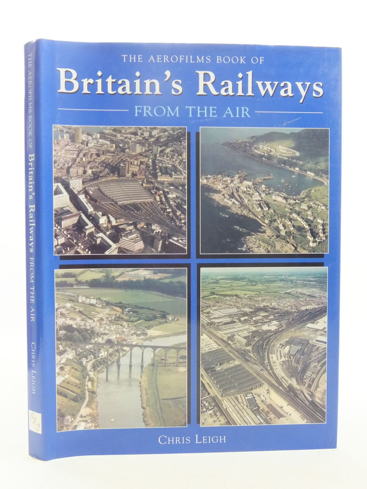 Photo of THE AEROFILMS BOOK OF BRITAIN'S RAILWAYS FROM THE AIR written by Leigh, Chris published by Prc Publishing (STOCK CODE: 2118639)  for sale by Stella & Rose's Books