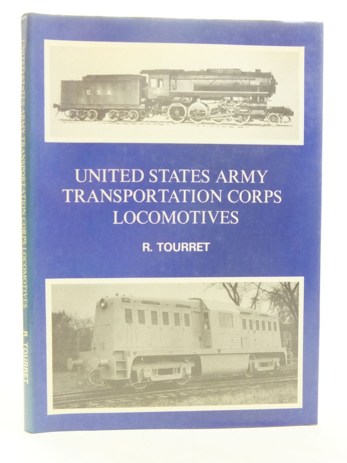 Photo of UNITED STATES ARMY TRANSPORTATION CORPS LOCOMOTIVES written by Tourret, R. published by Tourrett Publishing (STOCK CODE: 2118641)  for sale by Stella & Rose's Books