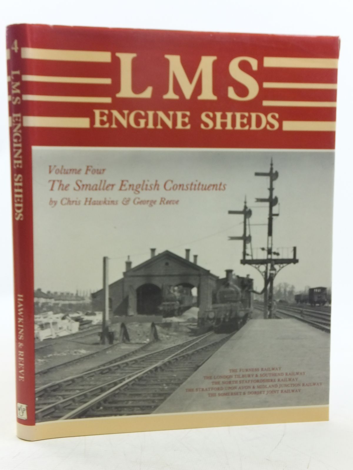Photo of LMS ENGINE SHEDS THEIR HISTORY AND DEVELOPMENT VOLUME FOUR THE SMALLER ENGLISH CONSTITUENTS written by Hawkins, Chris<br />Reeve, George published by Wild Swan Publications (STOCK CODE: 2118712)  for sale by Stella & Rose's Books