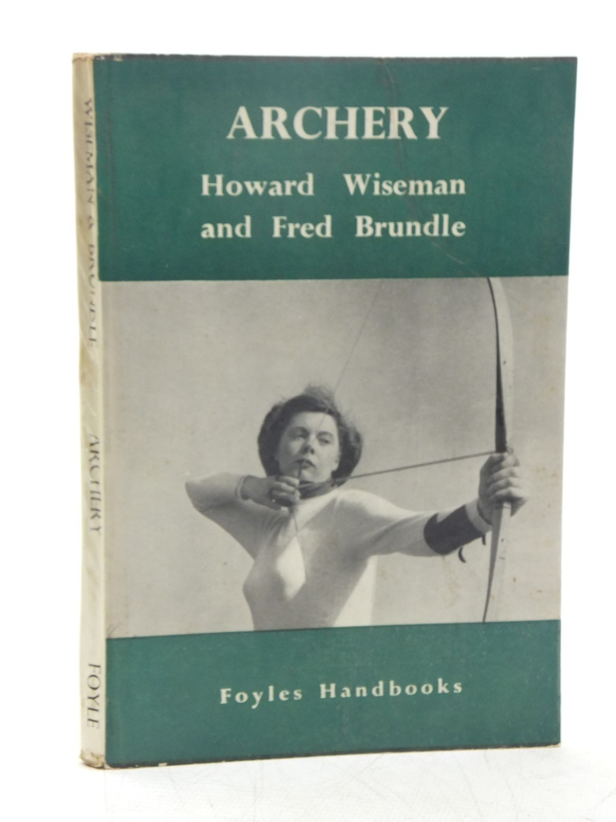 Photo of ARCHERY written by Wiseman, Howard<br />Brundle, Fred published by W. & G. Foyle Ltd. (STOCK CODE: 2118749)  for sale by Stella & Rose's Books