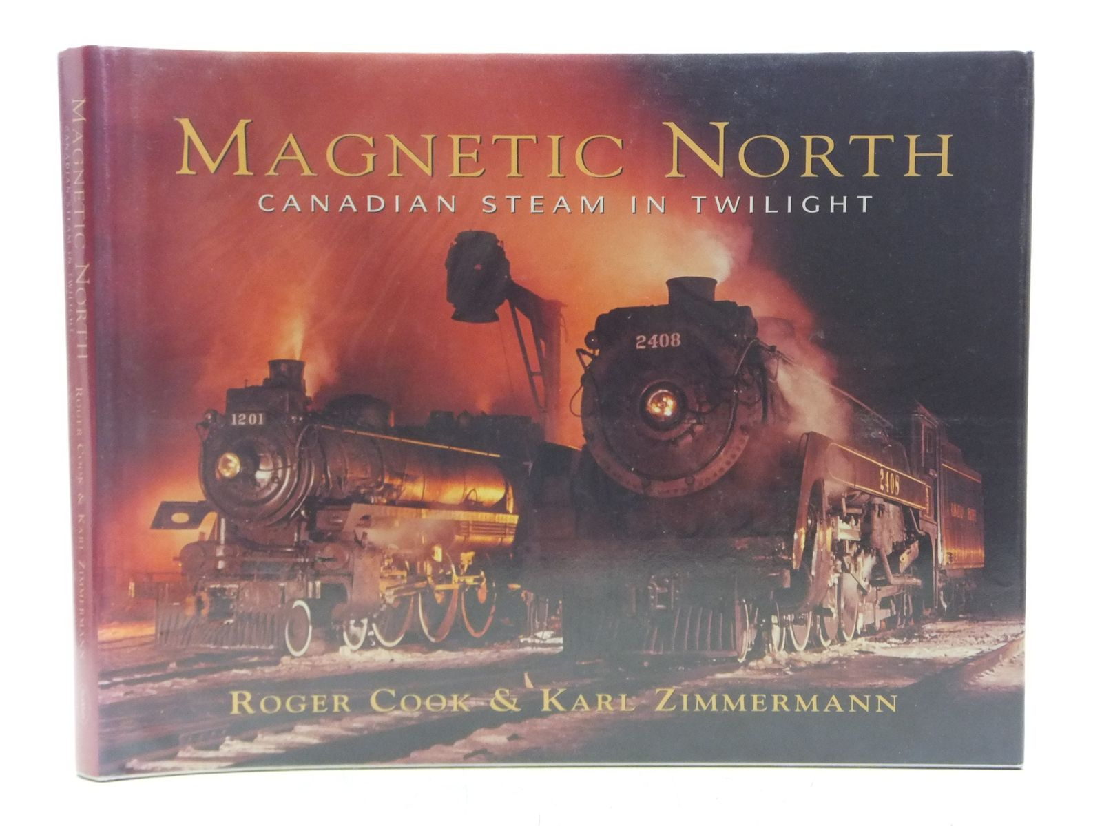 Photo of MAGNETIC NORTH CANADIAN STEAM IN TWILIGHT written by Cook, Roger<br />Zimmermann, Karl published by The Boston Mills Press (STOCK CODE: 2118804)  for sale by Stella & Rose's Books