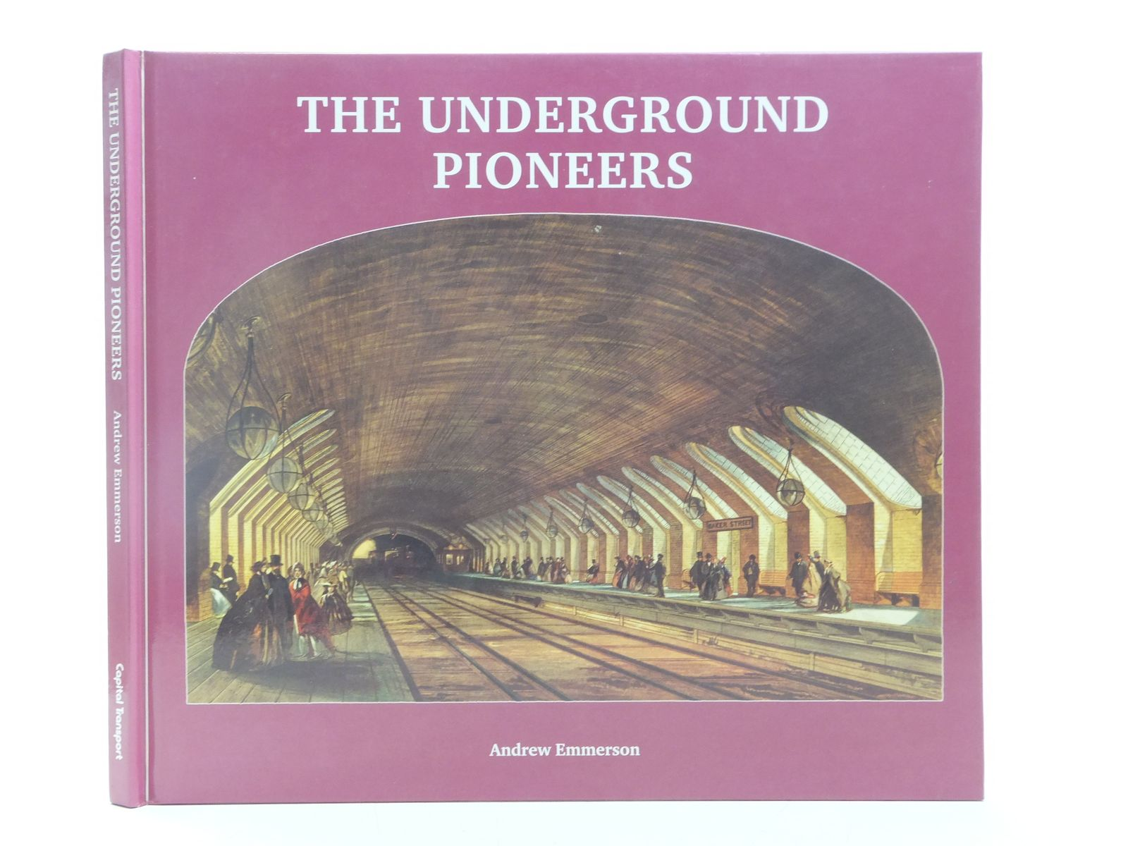 Photo of THE UNDERGROUND PIONEERS written by Emmerson, Andrew published by Capital Transport (STOCK CODE: 2118810)  for sale by Stella & Rose's Books