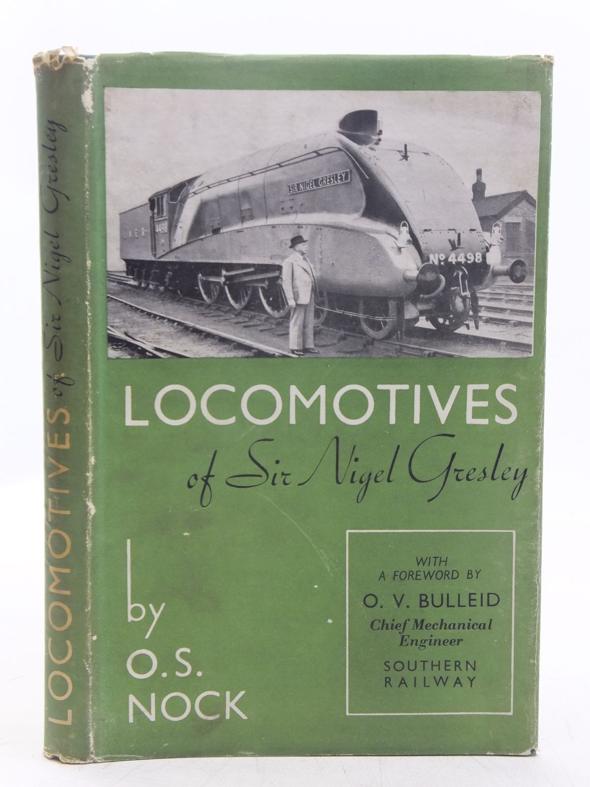 Photo of THE LOCOMOTIVES OF SIR NIGEL GRESLEY written by Nock, O.S. published by The Railway Publishing Co. Ltd., Longmans, Green & Co. (STOCK CODE: 2118824)  for sale by Stella & Rose's Books