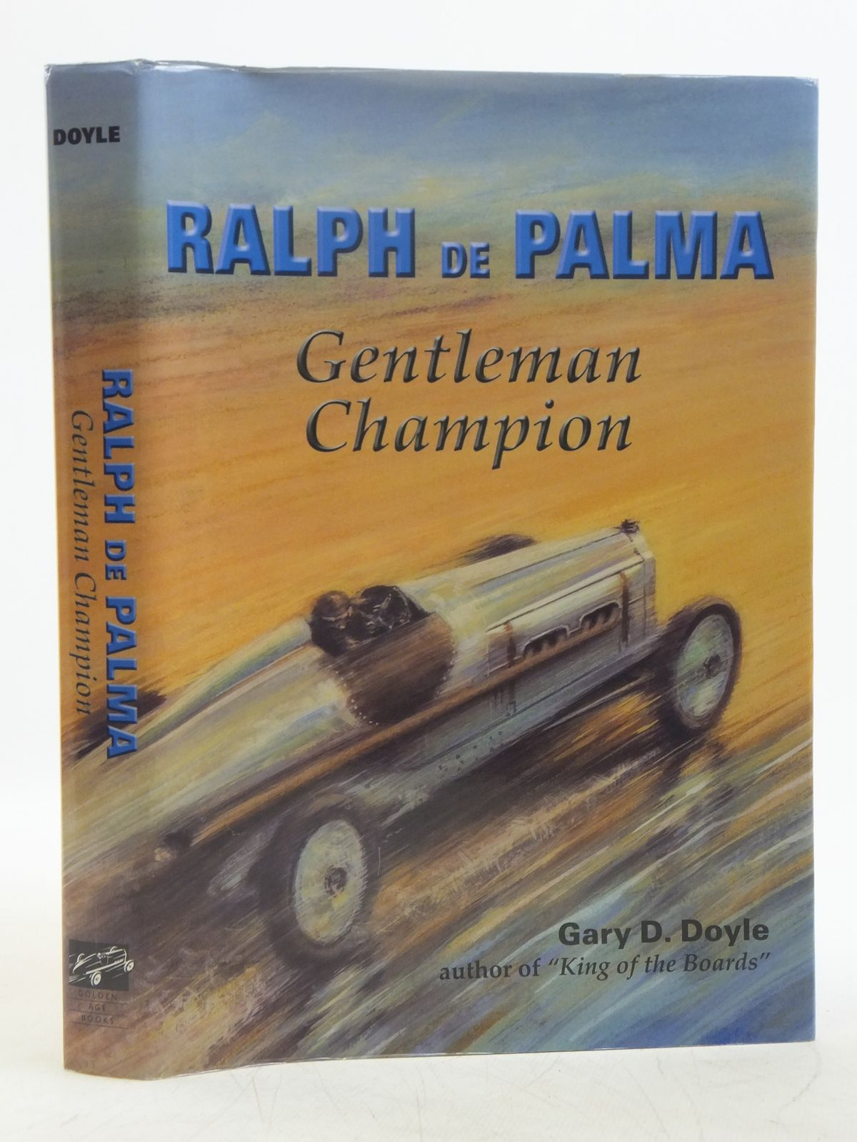 Photo of RALPH DE PALMA GENTLEMAN CHAMPION written by Doyle, Gary D. published by Golden Age Books (STOCK CODE: 2118886)  for sale by Stella & Rose's Books