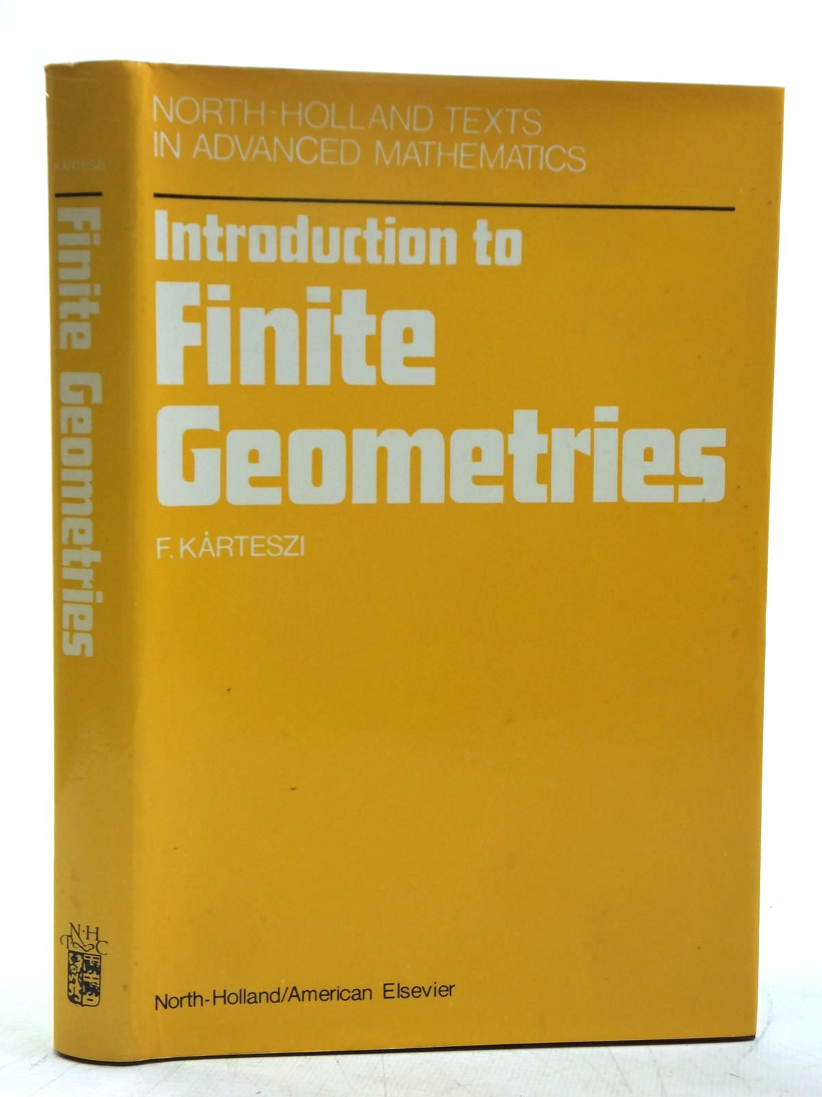 Photo of INTRODUCTION TO FINITE GEOMETRIES written by Karteszi, F. published by North Holland Publishing Company (STOCK CODE: 2118965)  for sale by Stella & Rose's Books
