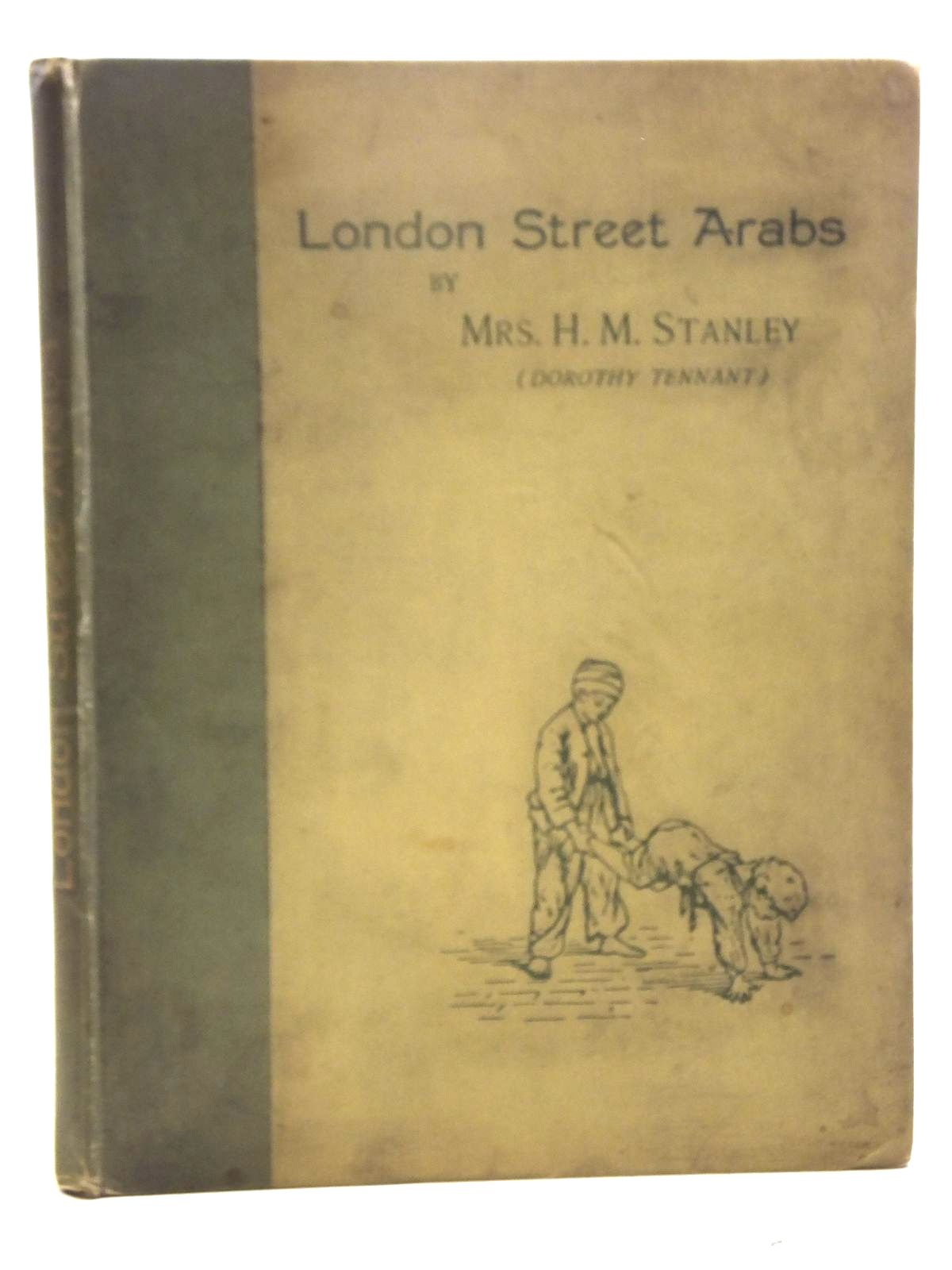 Photo of LONDON STREET ARABS written by Stanley, Mrs. H.M. illustrated by Tennant, Dorothy published by Cassell & Co. Ltd. (STOCK CODE: 2119089)  for sale by Stella & Rose's Books