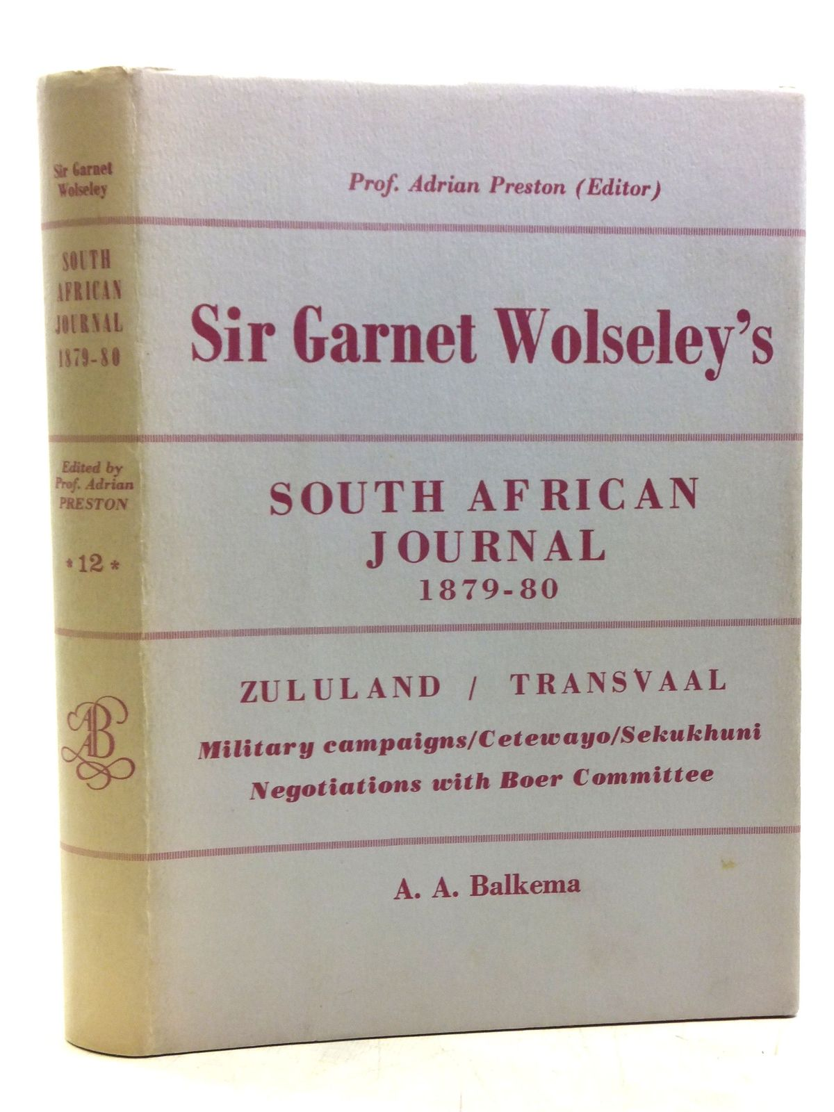 Photo of THE SOUTH AFRICAN JOURNAL OF SIR GARNET WOLSELEY 1879-1880 written by Preston, Adrian<br />Wolseley, Sir Garnet published by A.A. Balkema (STOCK CODE: 2119106)  for sale by Stella & Rose's Books
