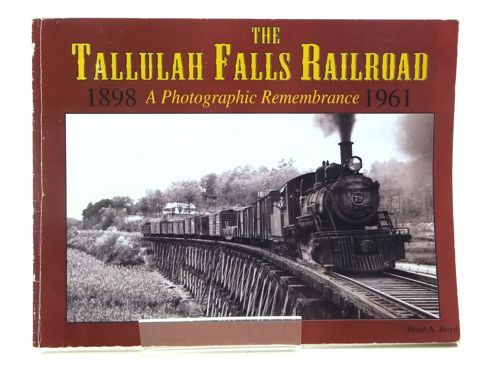 Photo of THE TALLULAH FALLS RAILROAD A PHOTOGRAPHIC REMEMBRANCE written by Boyd, Brian A. published by Fern Creek Press (STOCK CODE: 2119156)  for sale by Stella & Rose's Books