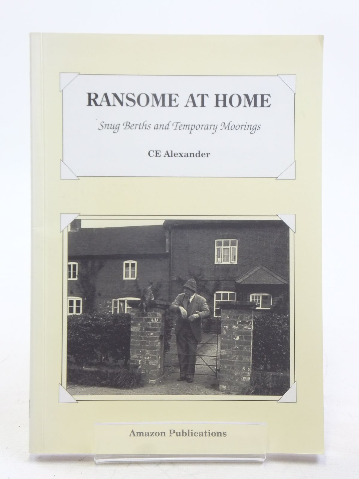 Photo of RANSOME AT HOME SNUG BERTHS AND TEMPORARY MOORINGS written by Alexander, C.E. published by Amazon Publications (STOCK CODE: 2119345)  for sale by Stella & Rose's Books
