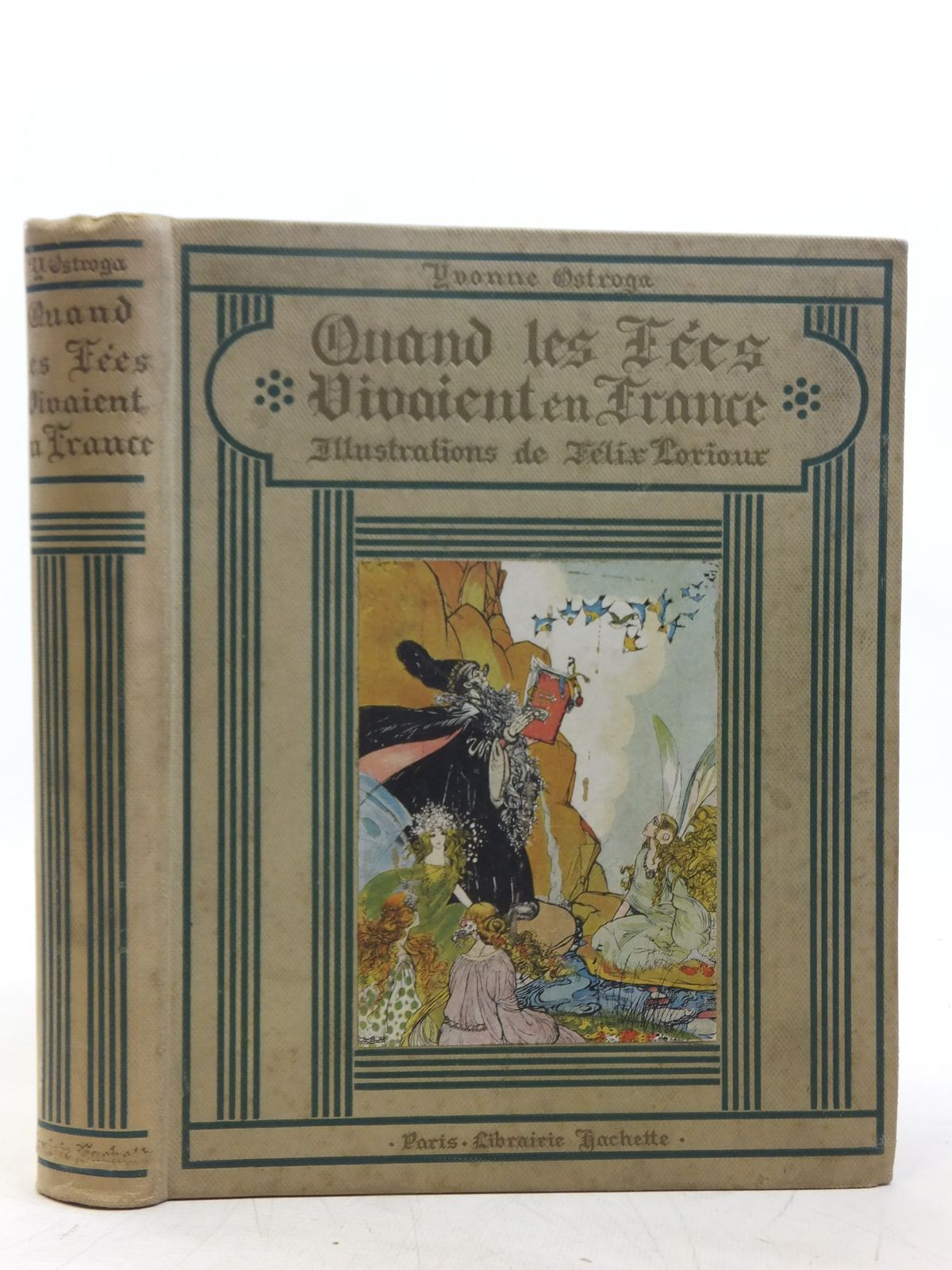 Photo of QUAND LES FEES VIVAIENT EN FRANCE written by Ostroga, Yvonne<br />Bourget, Paul illustrated by Lorioux, Felix published by Librairie Hachette (STOCK CODE: 2119374)  for sale by Stella & Rose's Books