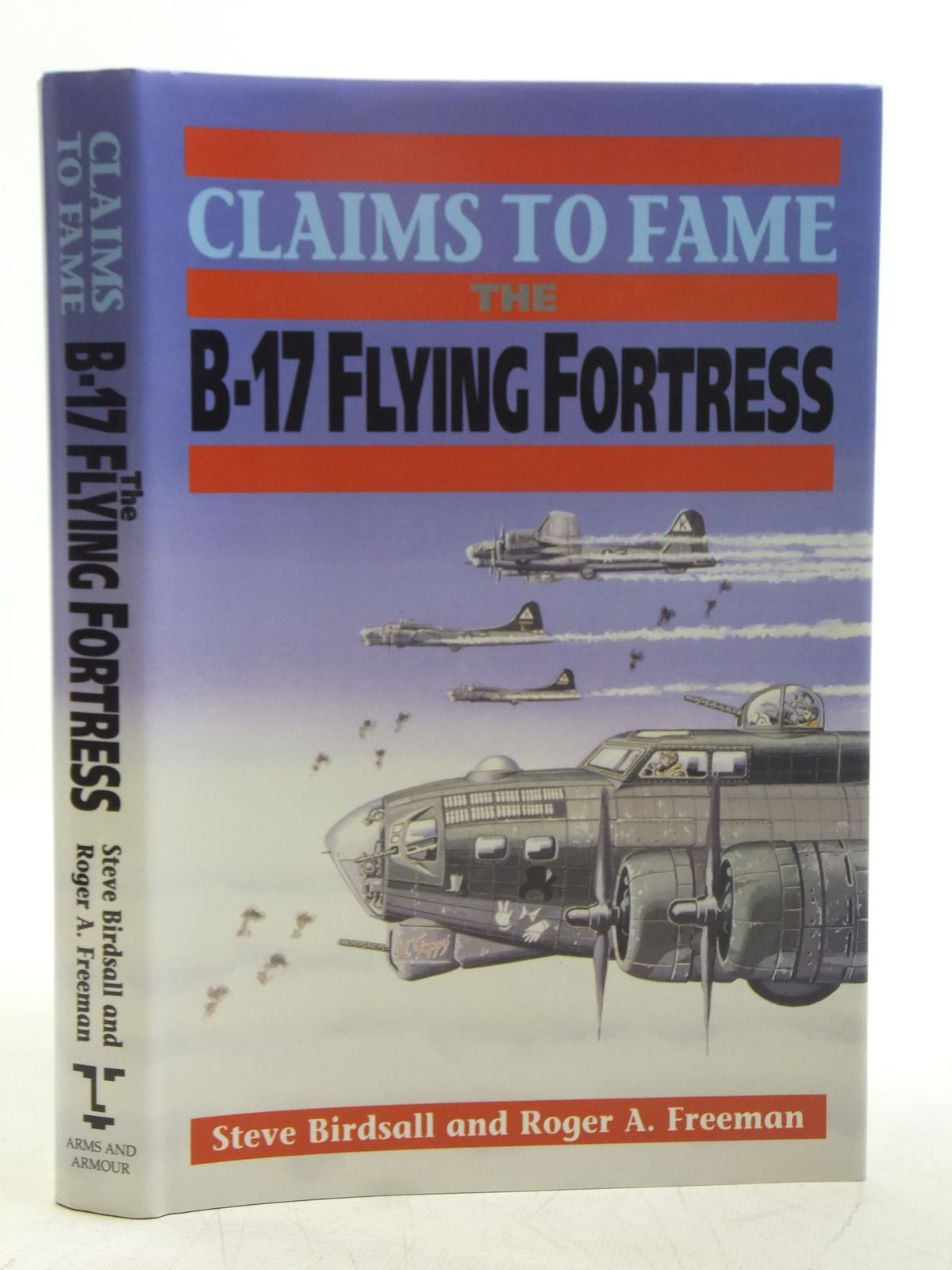Photo of CLAIMS TO FAME THE B-17 FLYING FORTRESS written by Birdsall, Steve<br />Freeman, Roger A. published by Arms & Armour Press (STOCK CODE: 2119482)  for sale by Stella & Rose's Books