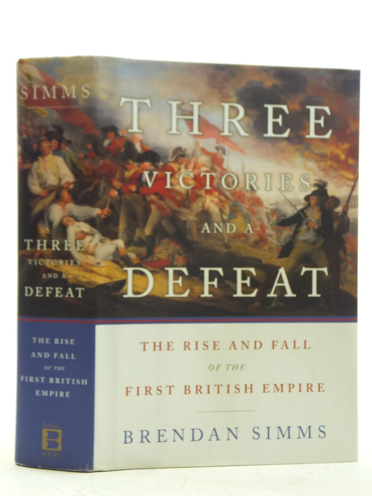 Photo of THREE VICTORIES AND A DEFEAT: THE RISE AND FALL OF THE FIRST BRITISH EMPIRE 1714-1783 written by Simms, Brendan published by Basic Books (STOCK CODE: 2119489)  for sale by Stella & Rose's Books