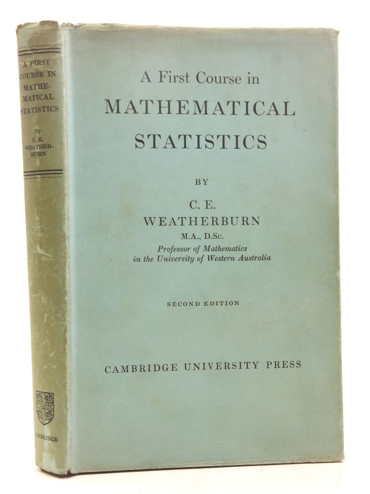 Photo of A FIRST COURSE IN MATHEMATICAL STATISTICS written by Weatherburn, C.E. published by Cambridge University Press (STOCK CODE: 2119495)  for sale by Stella & Rose's Books