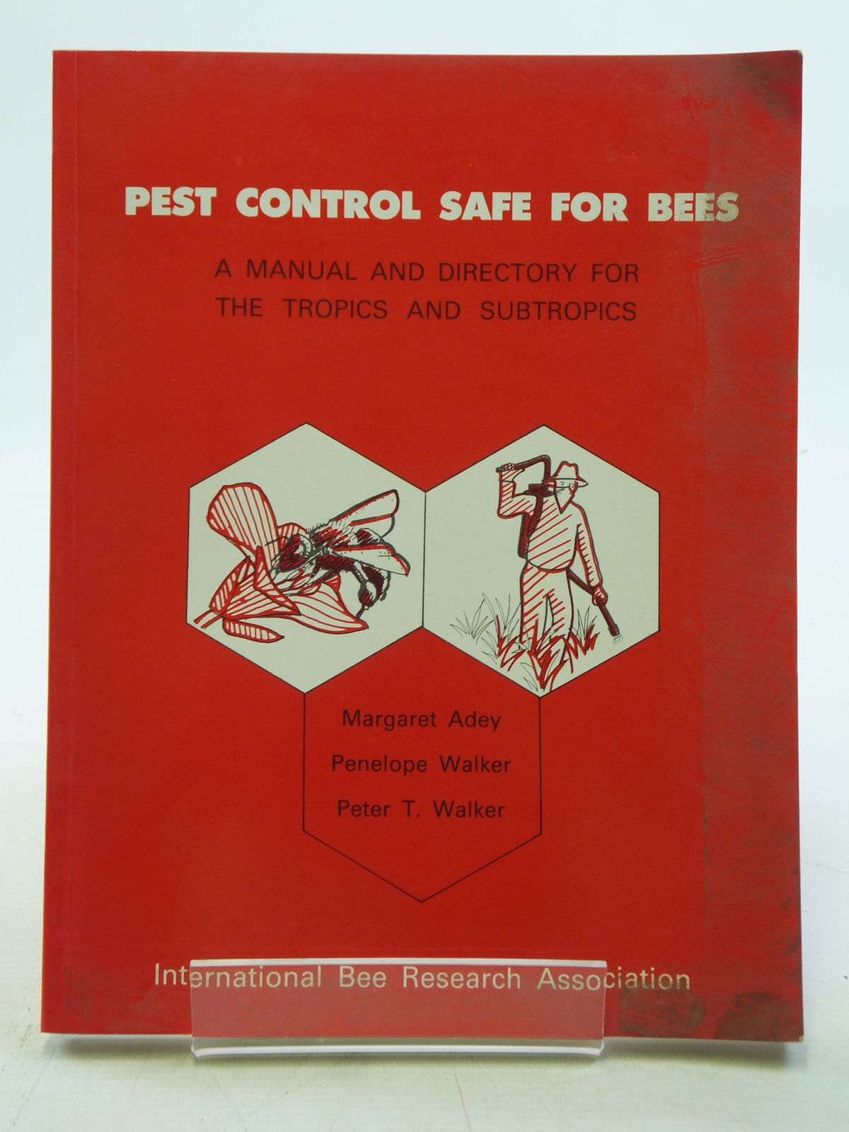 Photo of PEST CONTROL SAFE FOR BEES A MANUAL AND DIRECTORY FOR THE TROPICS AND SUBTROPICS written by Adey, Margaret<br />Walker, Penelope<br />Walker, Peter T. published by International Bee Research Association (STOCK CODE: 2119575)  for sale by Stella & Rose's Books
