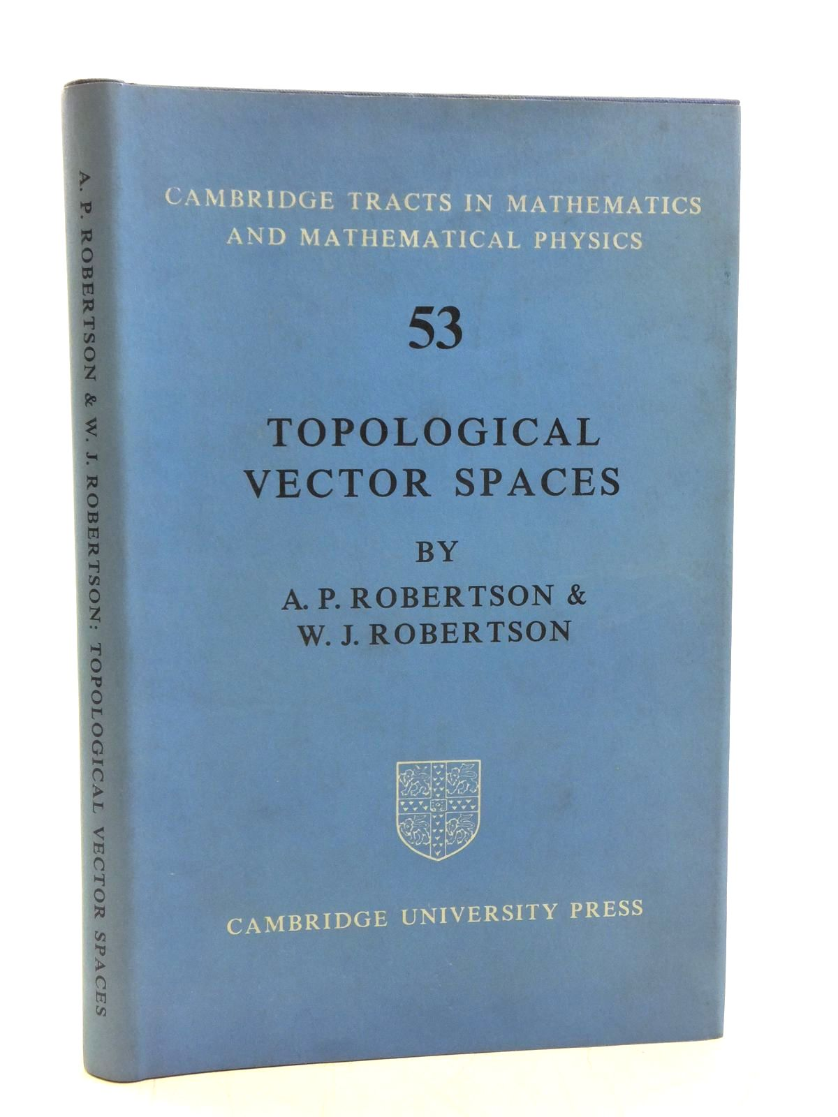 Photo of TOPOLOGICAL VECTOR SPACES written by Robertson, A.P.<br />Robertson, W.J. published by Cambridge University Press (STOCK CODE: 2119620)  for sale by Stella & Rose's Books