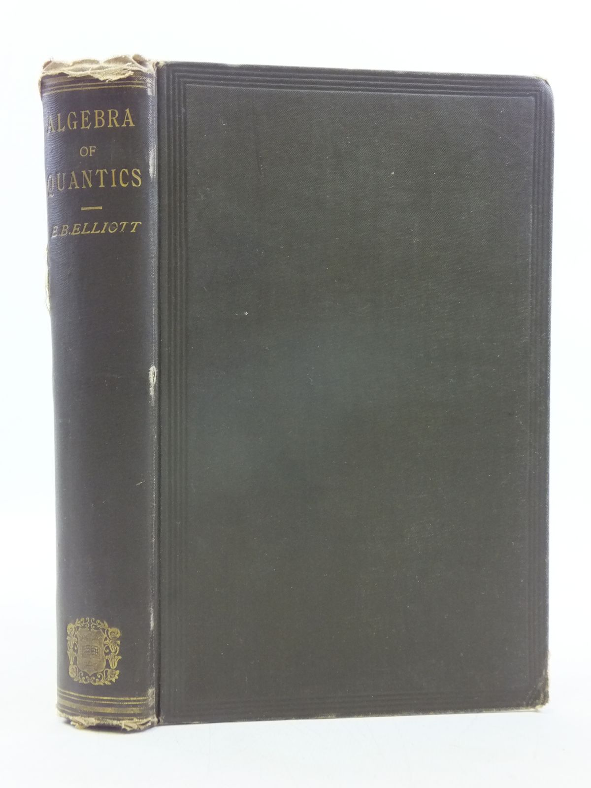 Photo of AN INTRODUCTION TO THE ALGEBRA OF QUANTICS written by Elliott, Edwin Bailey published by Oxford at the Clarendon Press (STOCK CODE: 2119625)  for sale by Stella & Rose's Books