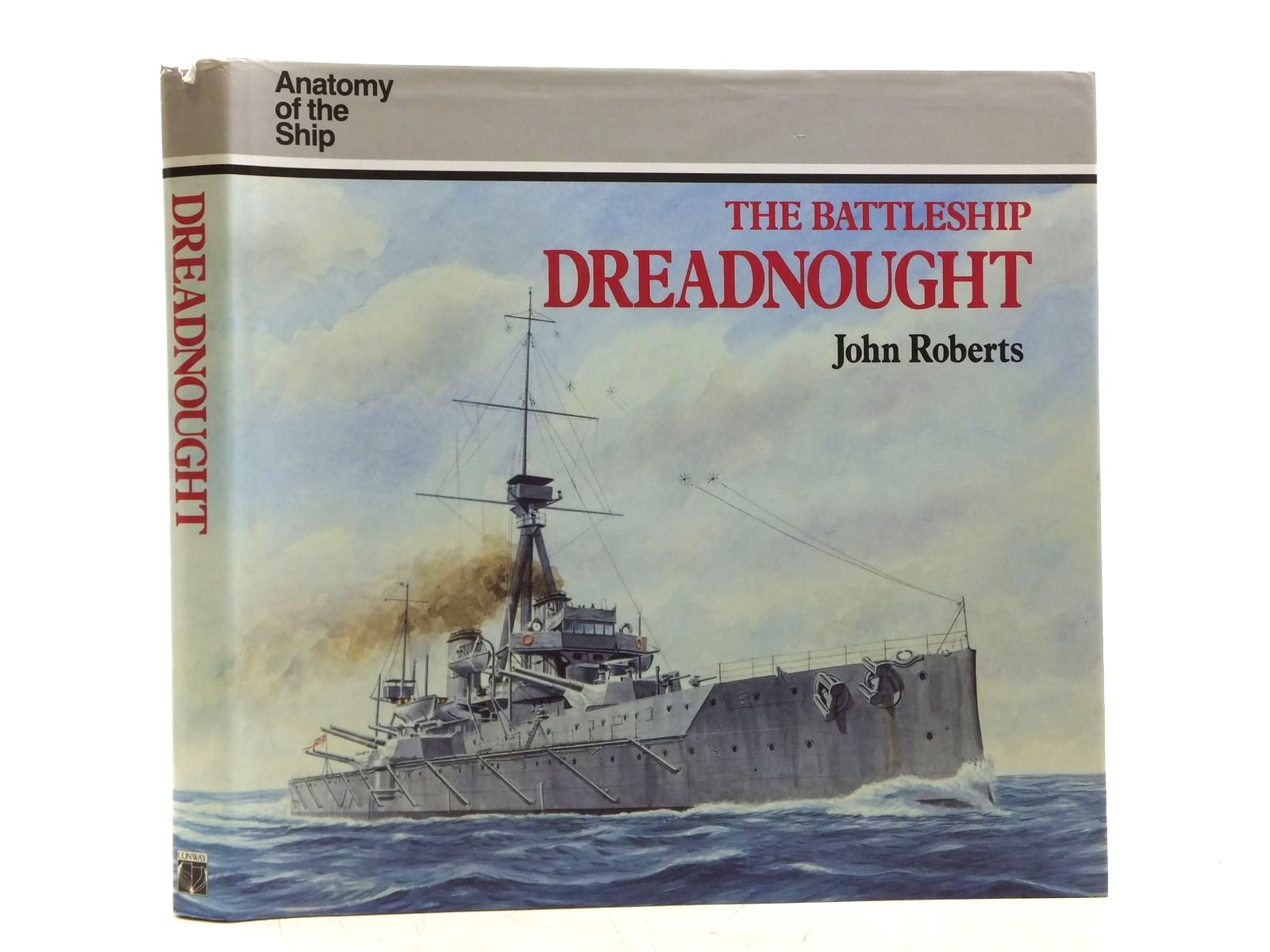 Photo of THE BATTLESHIP DREADNOUGHT written by Roberts, John published by Conway Maritime Press (STOCK CODE: 2119696)  for sale by Stella & Rose's Books