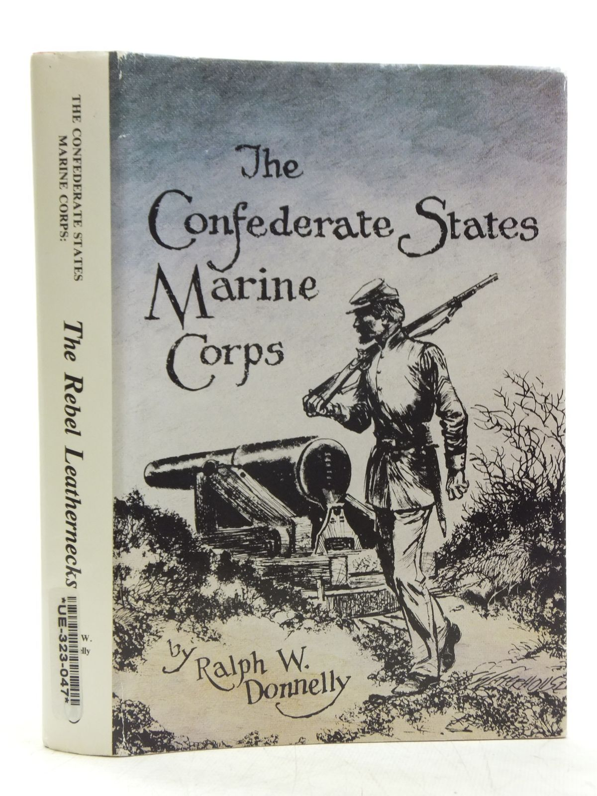 Photo of THE CONFEDERATE STATES MARINE CORPS: THE REBEL LEATHERNECKS written by Donnelly, Ralph W. published by White Mane Publishing Company Inc. (STOCK CODE: 2119742)  for sale by Stella & Rose's Books