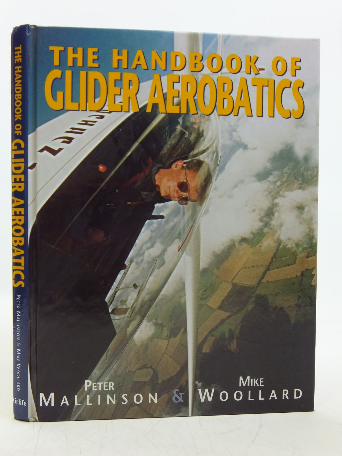 Photo of THE HANDBOOK OF GLIDER AEROBATICS written by Mallinson, Peter<br />Woollard, Mike published by Airlife (STOCK CODE: 2119810)  for sale by Stella & Rose's Books