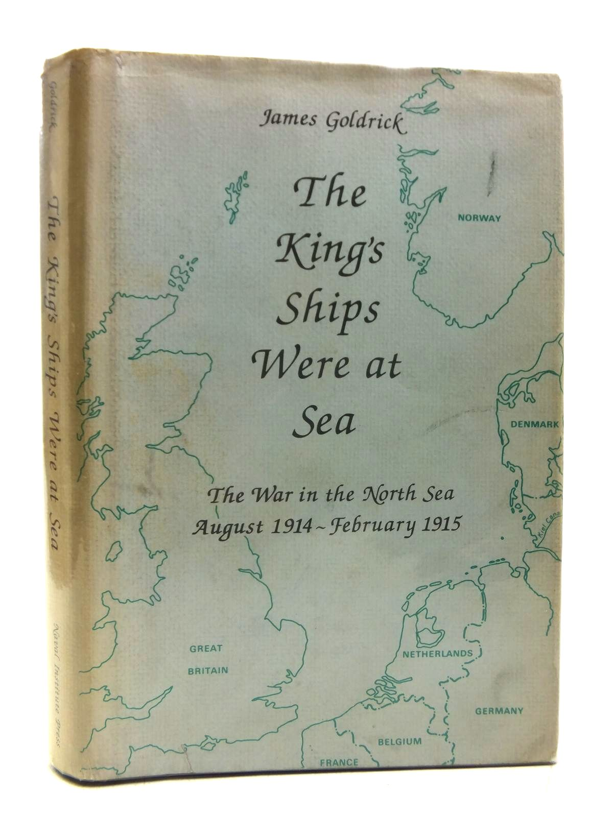 Photo of THE KING'S SHIPS WERE AT SEA written by Goldrick, James published by Naval Institute Press (STOCK CODE: 2119832)  for sale by Stella & Rose's Books