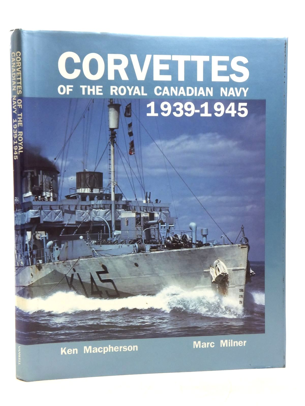 Photo of CORVETTES OF THE ROYAL CANADIAN NAVY 1939-1945 written by Macpherson, Ken<br />Milner, Marc published by Vanwell Publishing Limited (STOCK CODE: 2119900)  for sale by Stella & Rose's Books