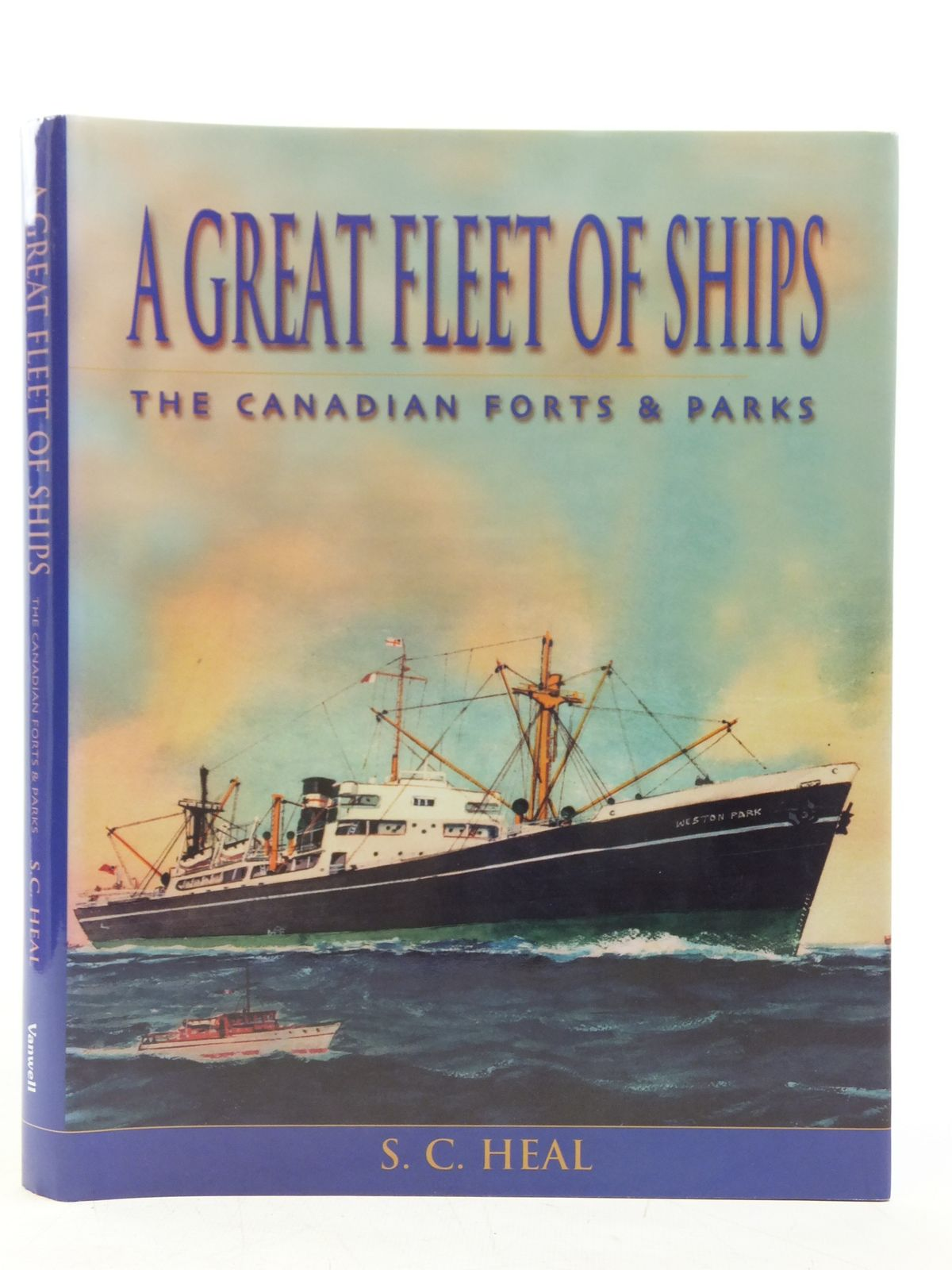 Photo of A GREAT FLEET OF SHIPS THE CANADIAN FORTS & PARKS written by Heal, S.C. published by Vanwell Publishing Limited (STOCK CODE: 2119959)  for sale by Stella & Rose's Books