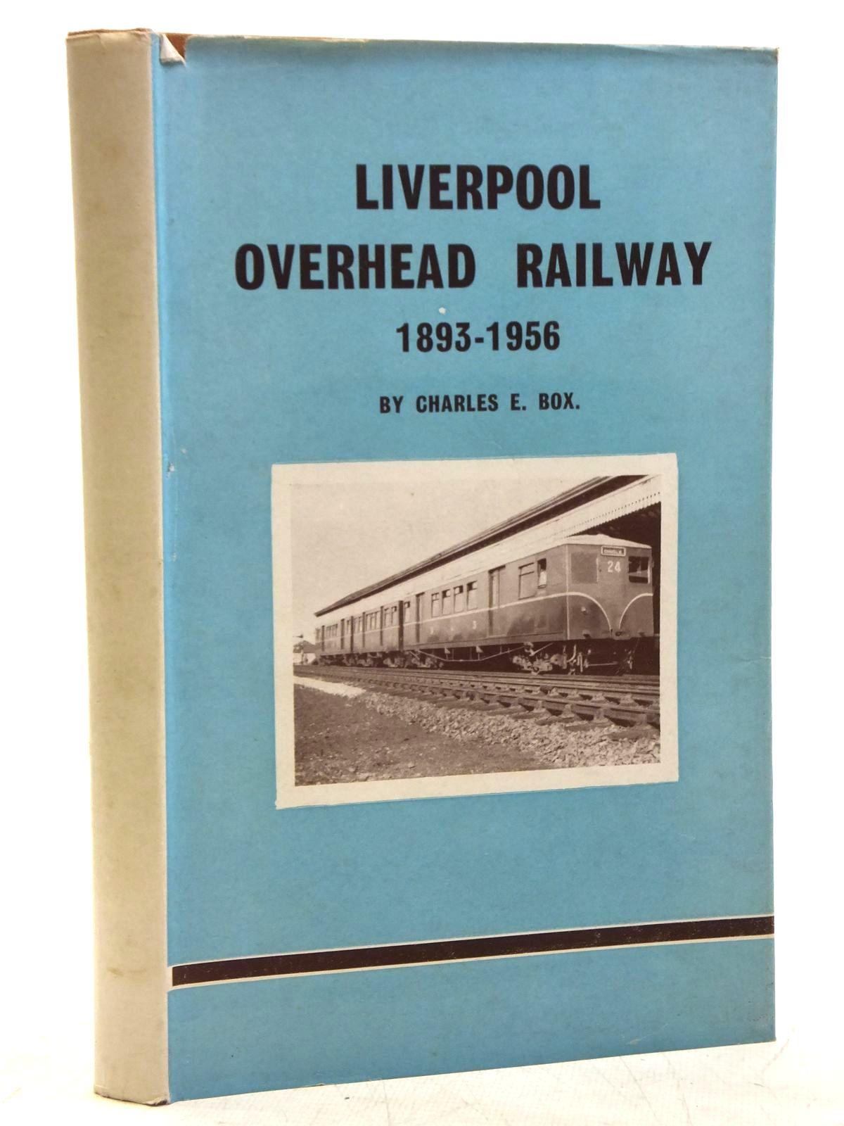 Photo of LIVERPOOL OVERHEAD RAILWAY, 1893-1956 written by Box, Charles E. published by Railway World Limited (STOCK CODE: 2119977)  for sale by Stella & Rose's Books