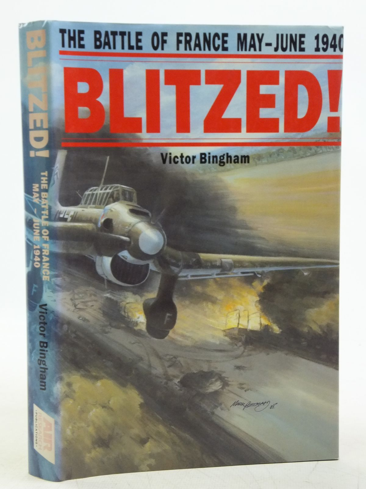 Photo of BLITZED THE BATTLE OF FRANCE MAY - JUNE 1940 written by Bingham, Victor F. illustrated by Jones, Lyndon published by Air Research Publications (STOCK CODE: 2119994)  for sale by Stella & Rose's Books