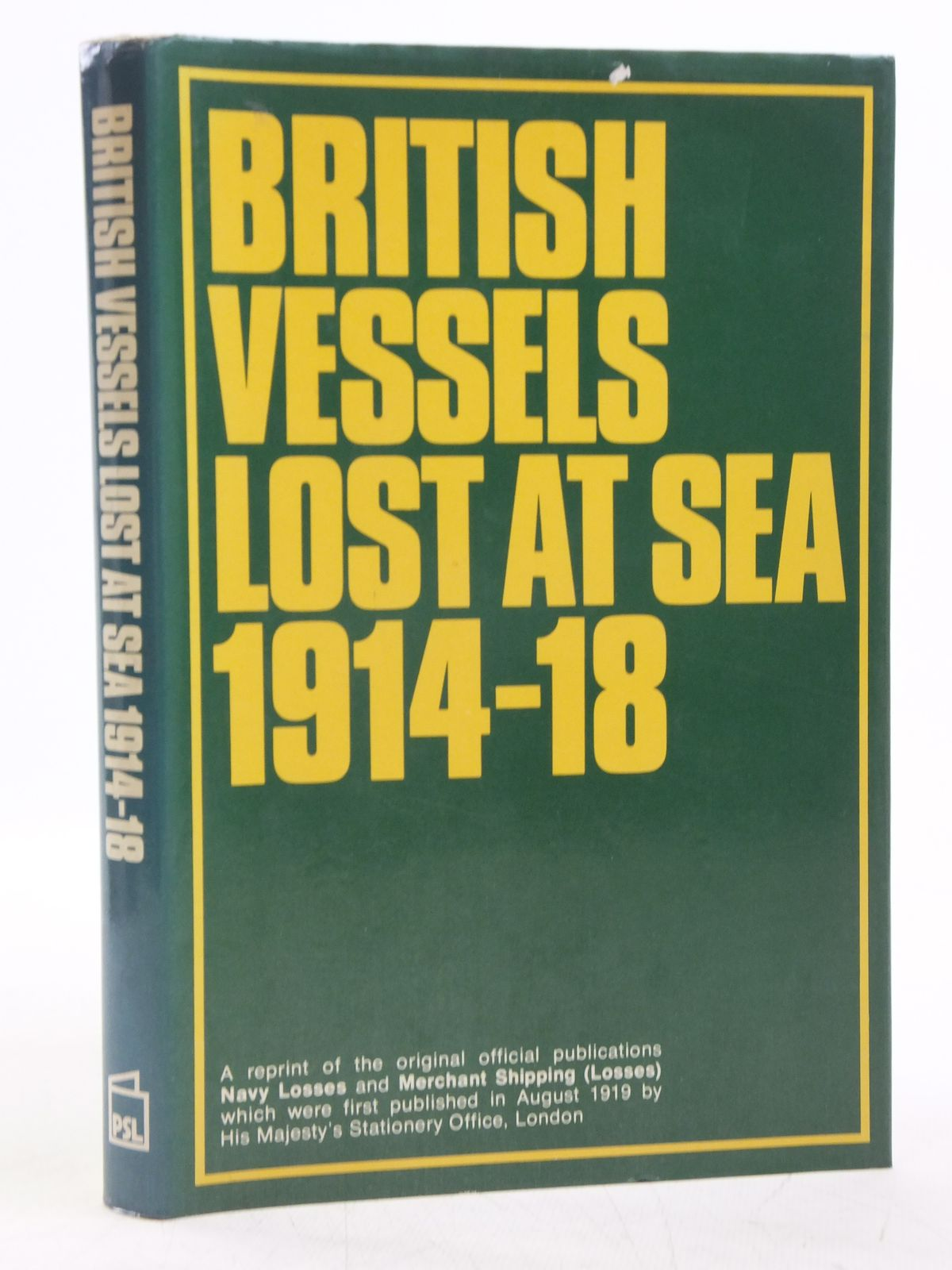 Photo of BRITISH VESSELS LOST AT SEA 1914-1918 published by Patrick Stephens (STOCK CODE: 2119997)  for sale by Stella & Rose's Books