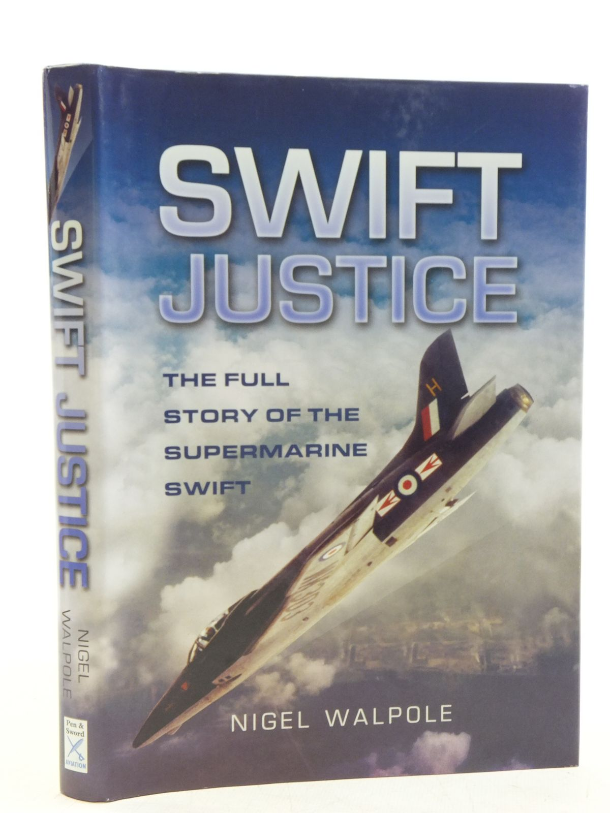 Photo of SWIFT JUSTICE written by Walpole, Nigel published by Pen & Sword Aviation (STOCK CODE: 2120041)  for sale by Stella & Rose's Books