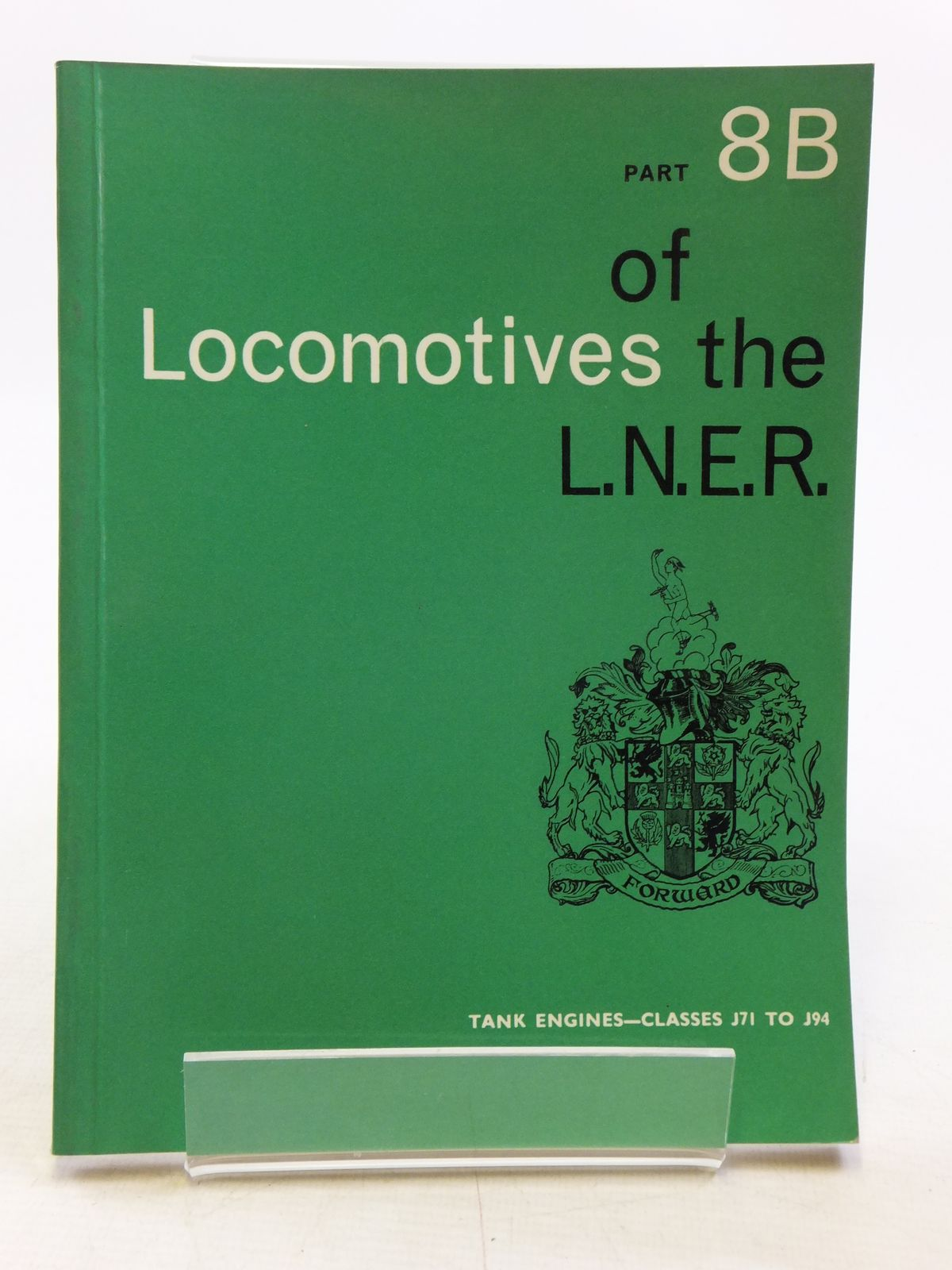 Photo of LOCOMOTIVES OF THE L.N.E.R. PART 8B published by The Railway Correspondence And Travel Society (STOCK CODE: 2120043)  for sale by Stella & Rose's Books