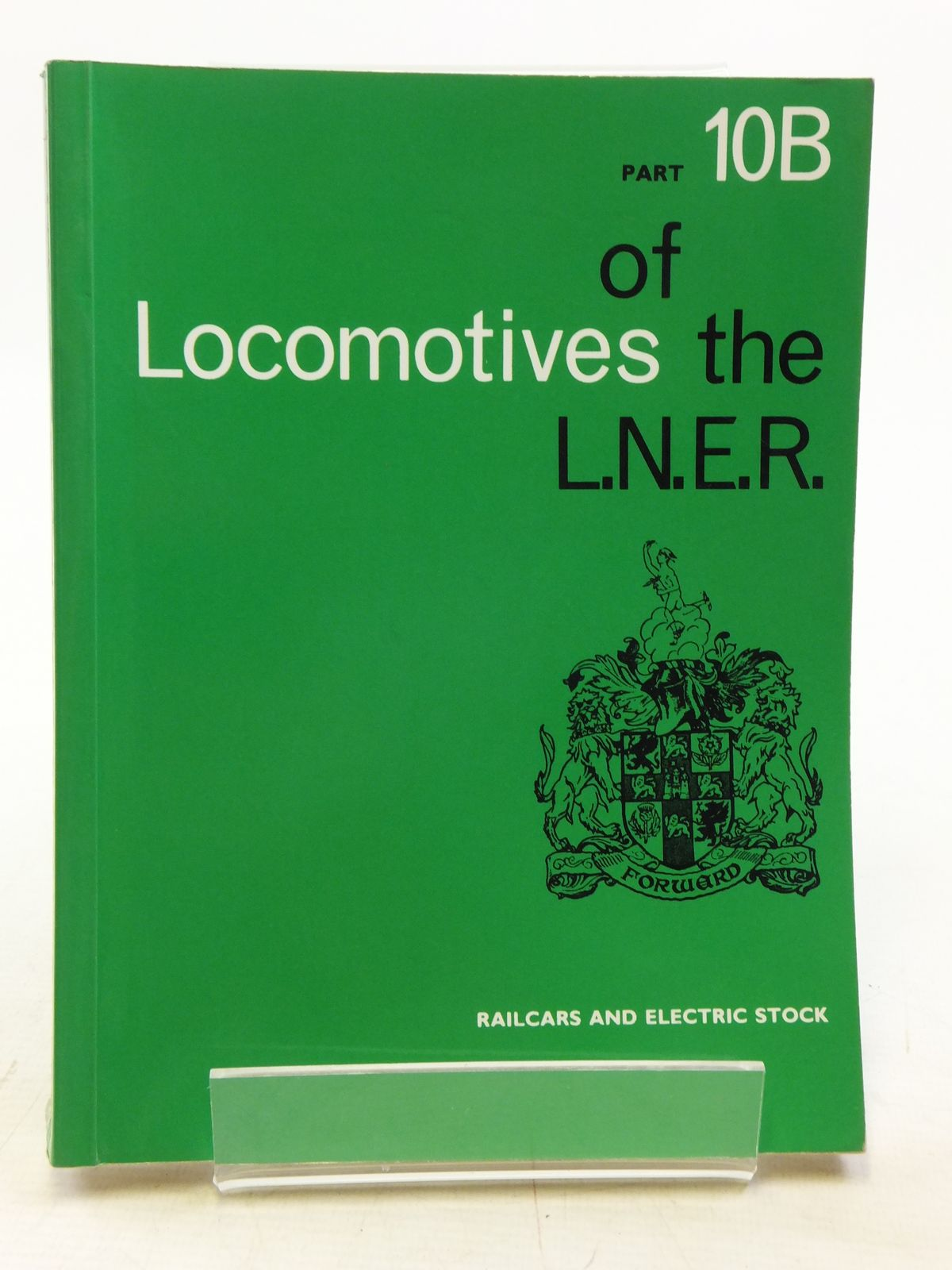 Photo of LOCOMOTIVES OF THE L.N.E.R. PART 10B published by The Railway Correspondence And Travel Society (STOCK CODE: 2120044)  for sale by Stella & Rose's Books